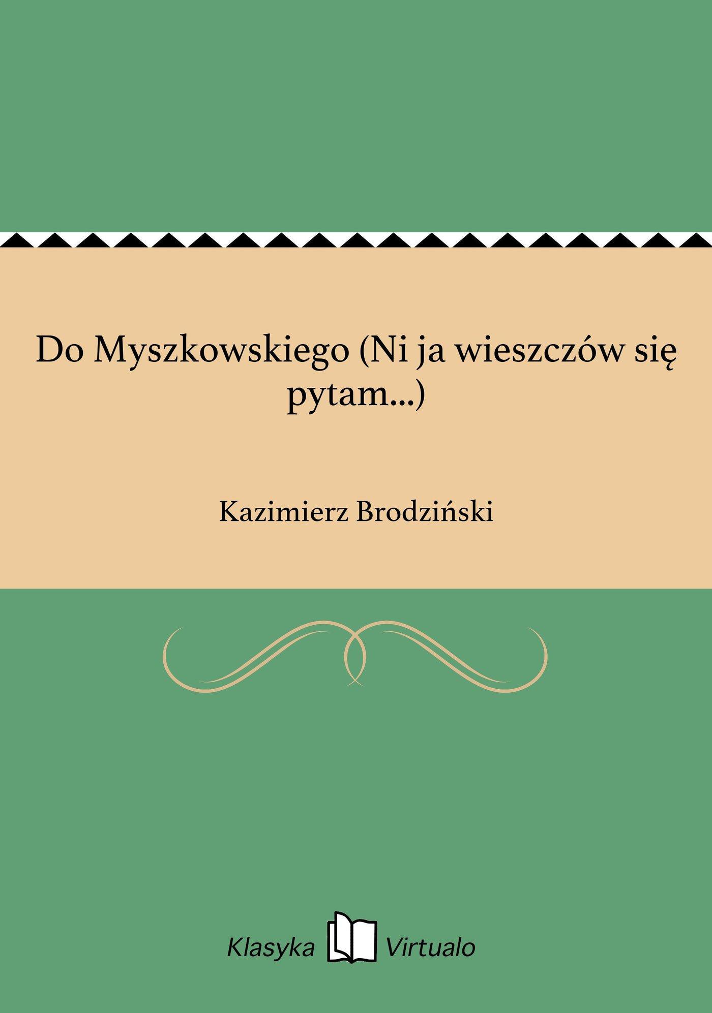 Do Myszkowskiego (Ni ja wieszczów się pytam...) - Ebook (Książka EPUB) do pobrania w formacie EPUB