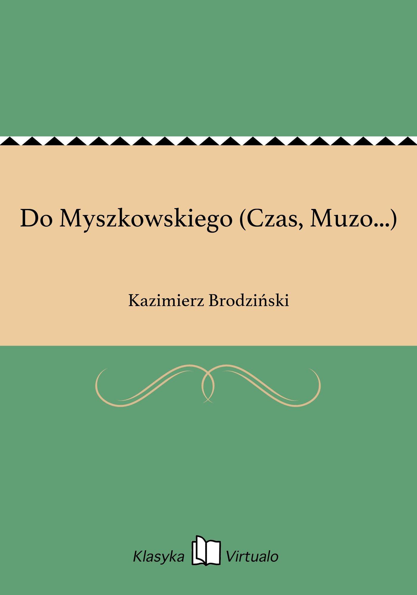 Do Myszkowskiego (Czas, Muzo...) - Ebook (Książka EPUB) do pobrania w formacie EPUB