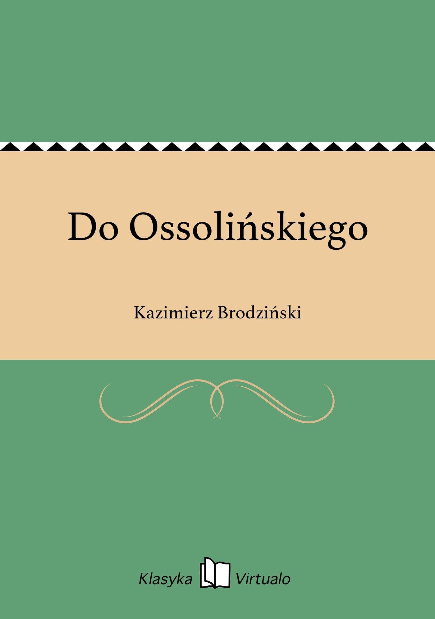 Do Ossolińskiego - Ebook (Książka EPUB) do pobrania w formacie EPUB
