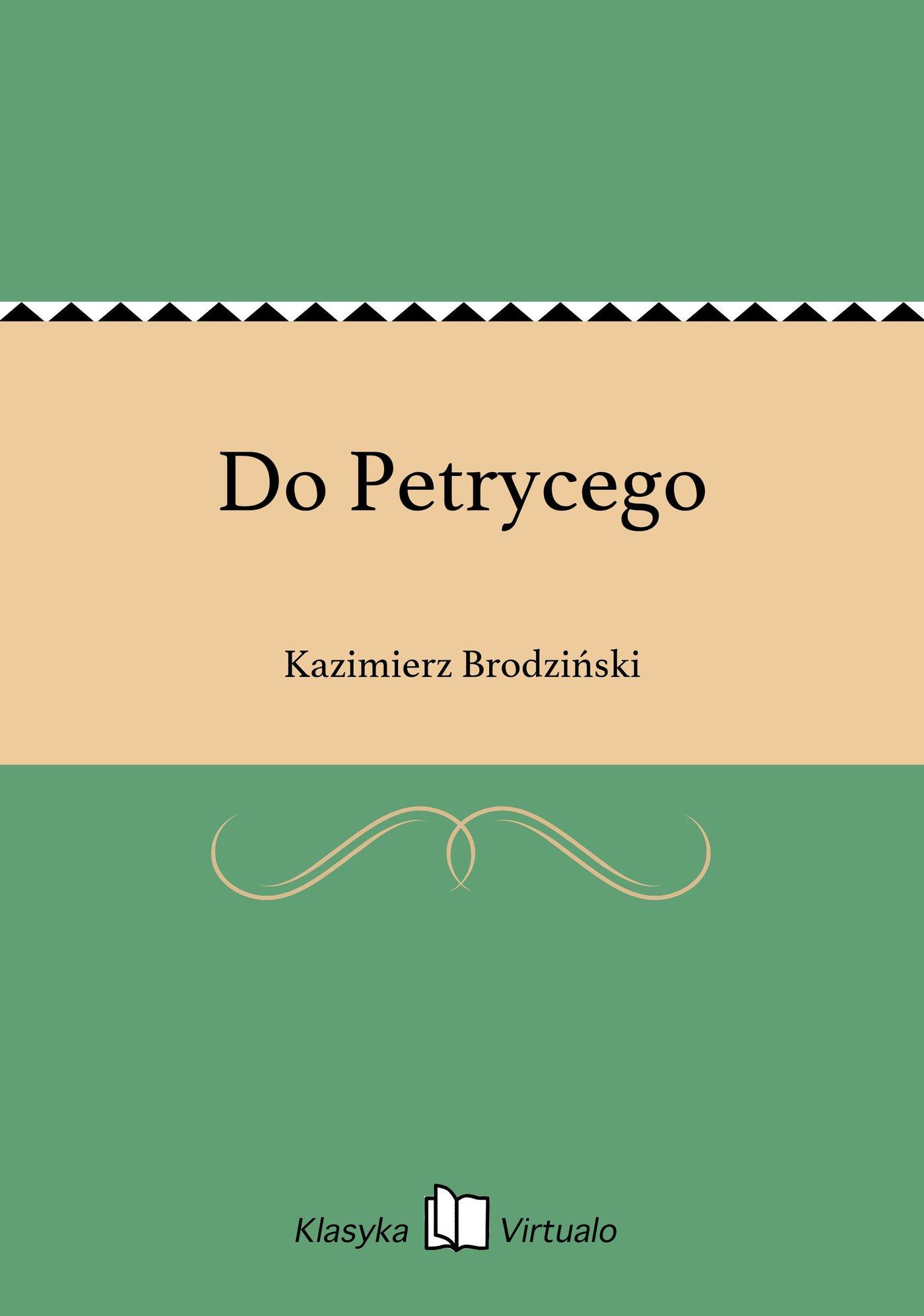 Do Petrycego - Ebook (Książka EPUB) do pobrania w formacie EPUB
