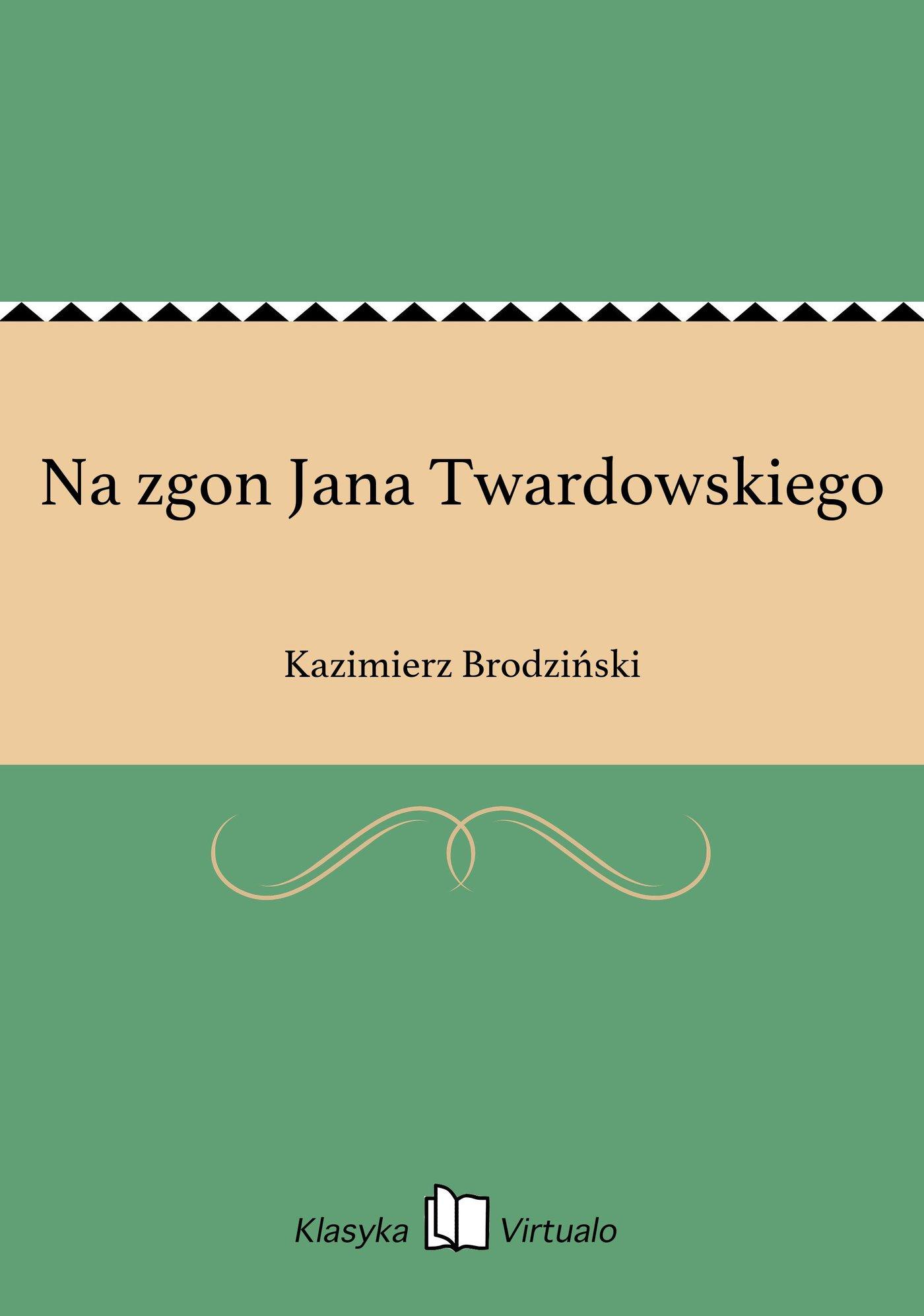 Na zgon Jana Twardowskiego - Ebook (Książka EPUB) do pobrania w formacie EPUB