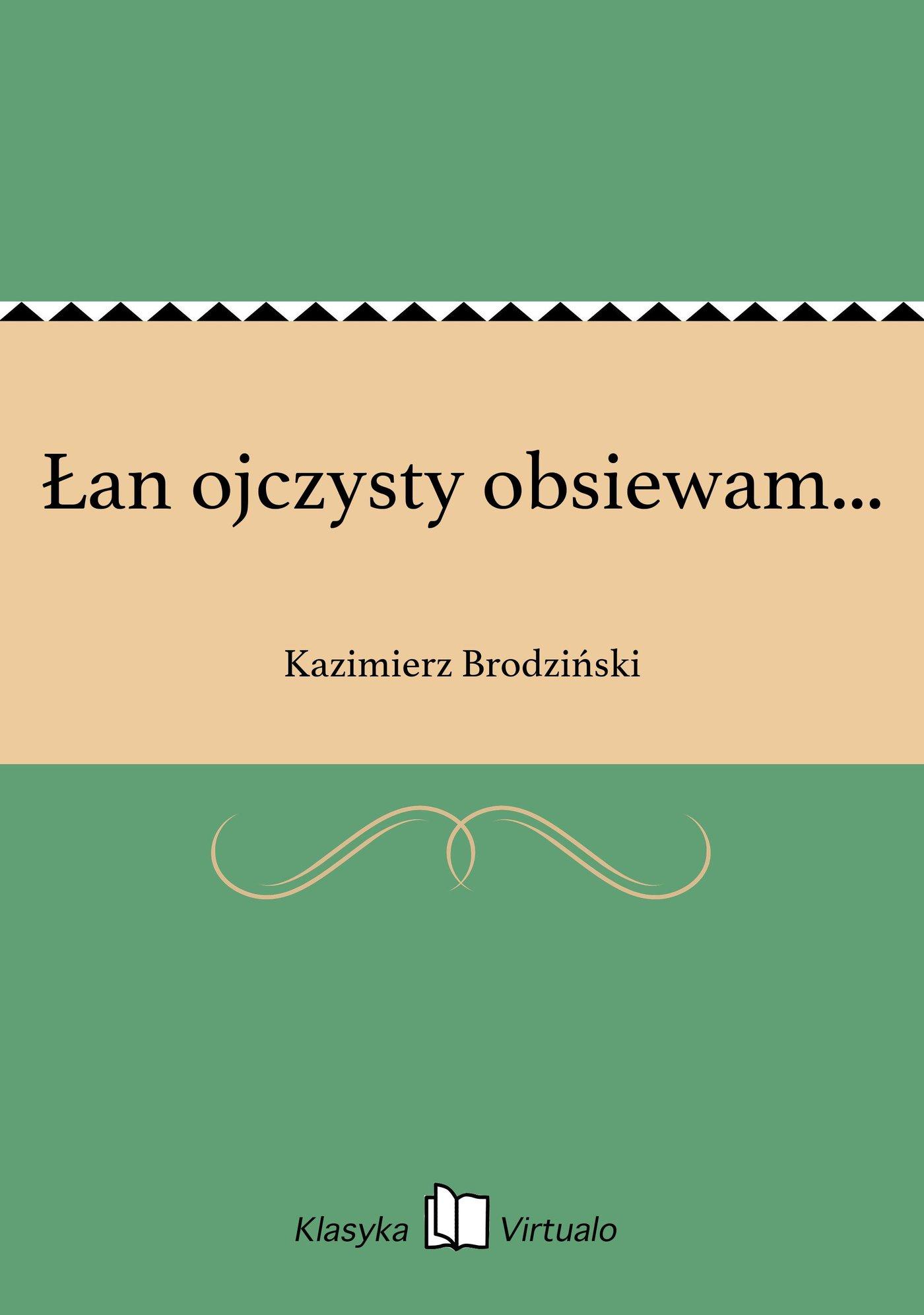 Łan ojczysty obsiewam... - Ebook (Książka EPUB) do pobrania w formacie EPUB