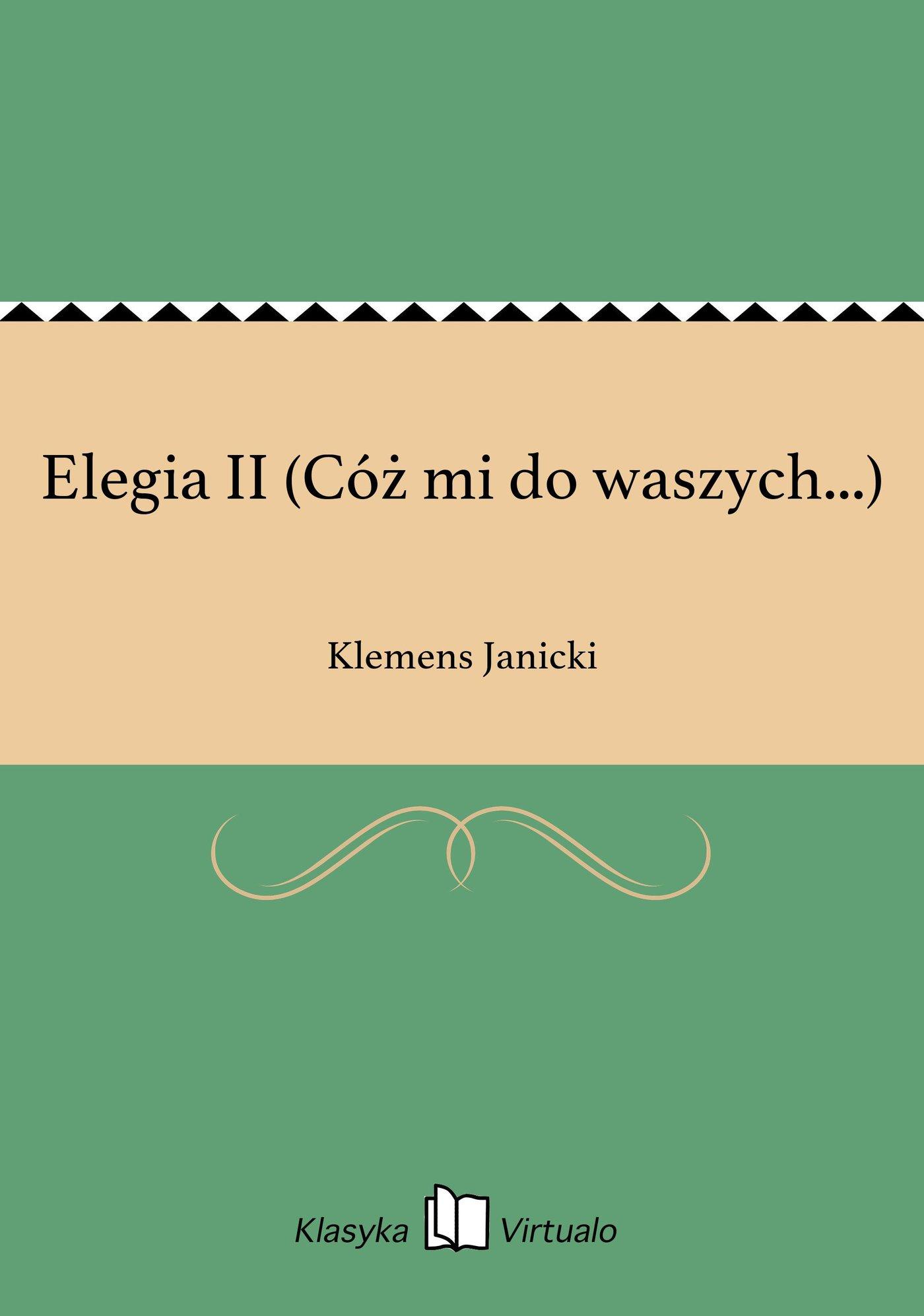 Elegia II (Cóż mi do waszych...) - Ebook (Książka EPUB) do pobrania w formacie EPUB