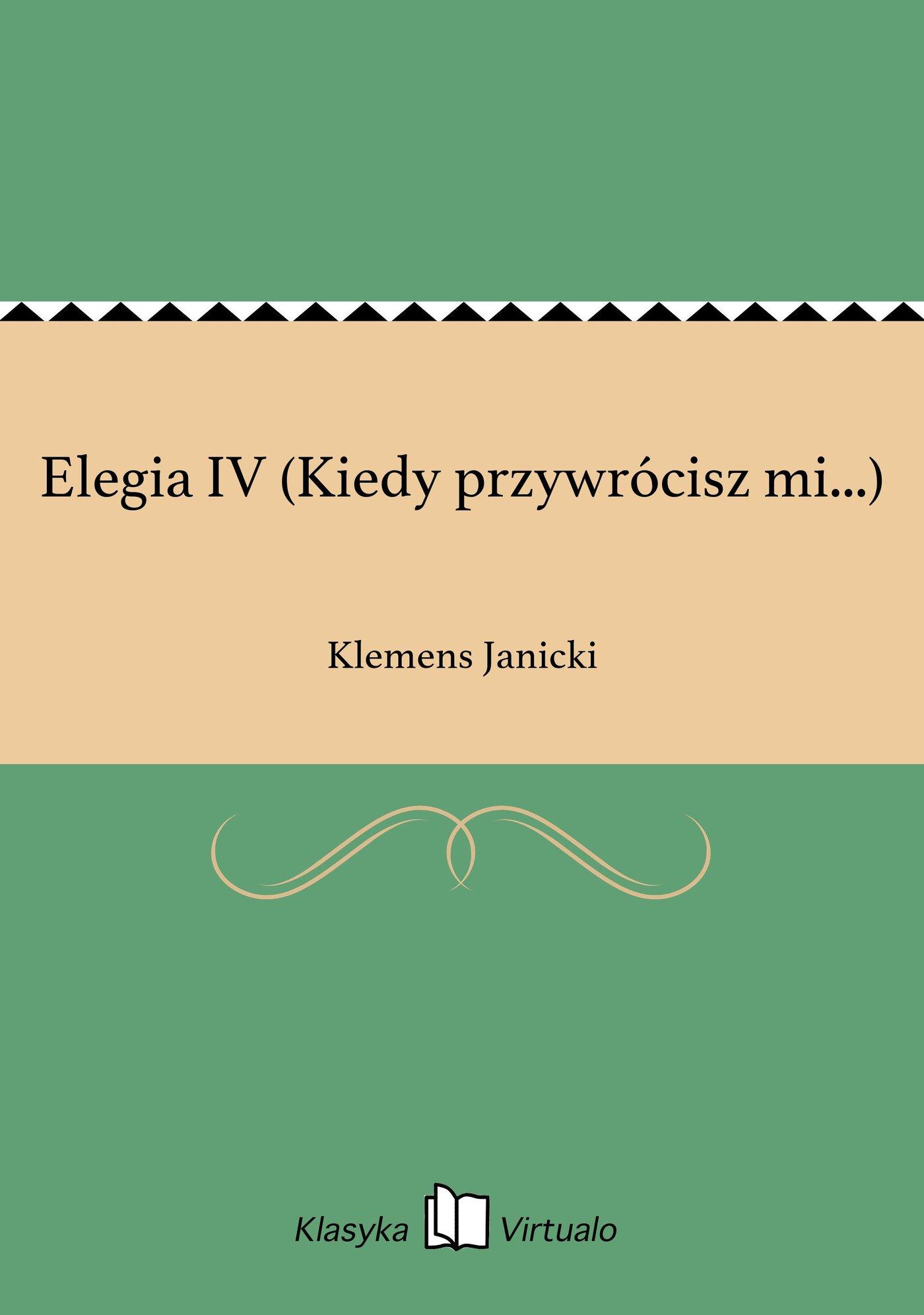 Elegia IV (Kiedy przywrócisz mi...) - Ebook (Książka EPUB) do pobrania w formacie EPUB
