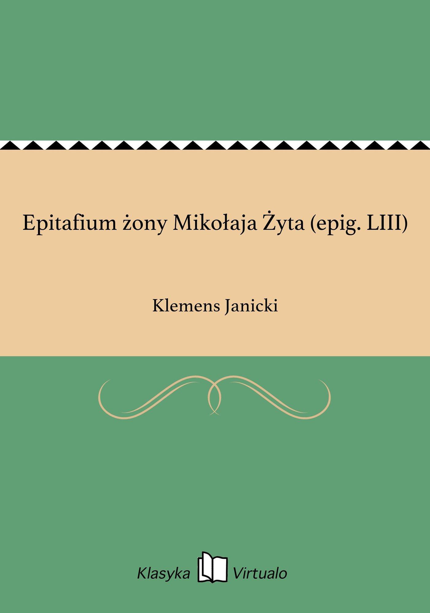 Epitafium żony Mikołaja Żyta (epig. LIII) - Ebook (Książka EPUB) do pobrania w formacie EPUB