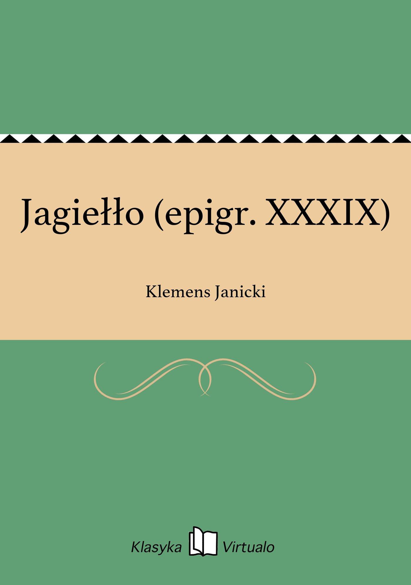 Jagiełło (epigr. XXXIX) - Ebook (Książka EPUB) do pobrania w formacie EPUB