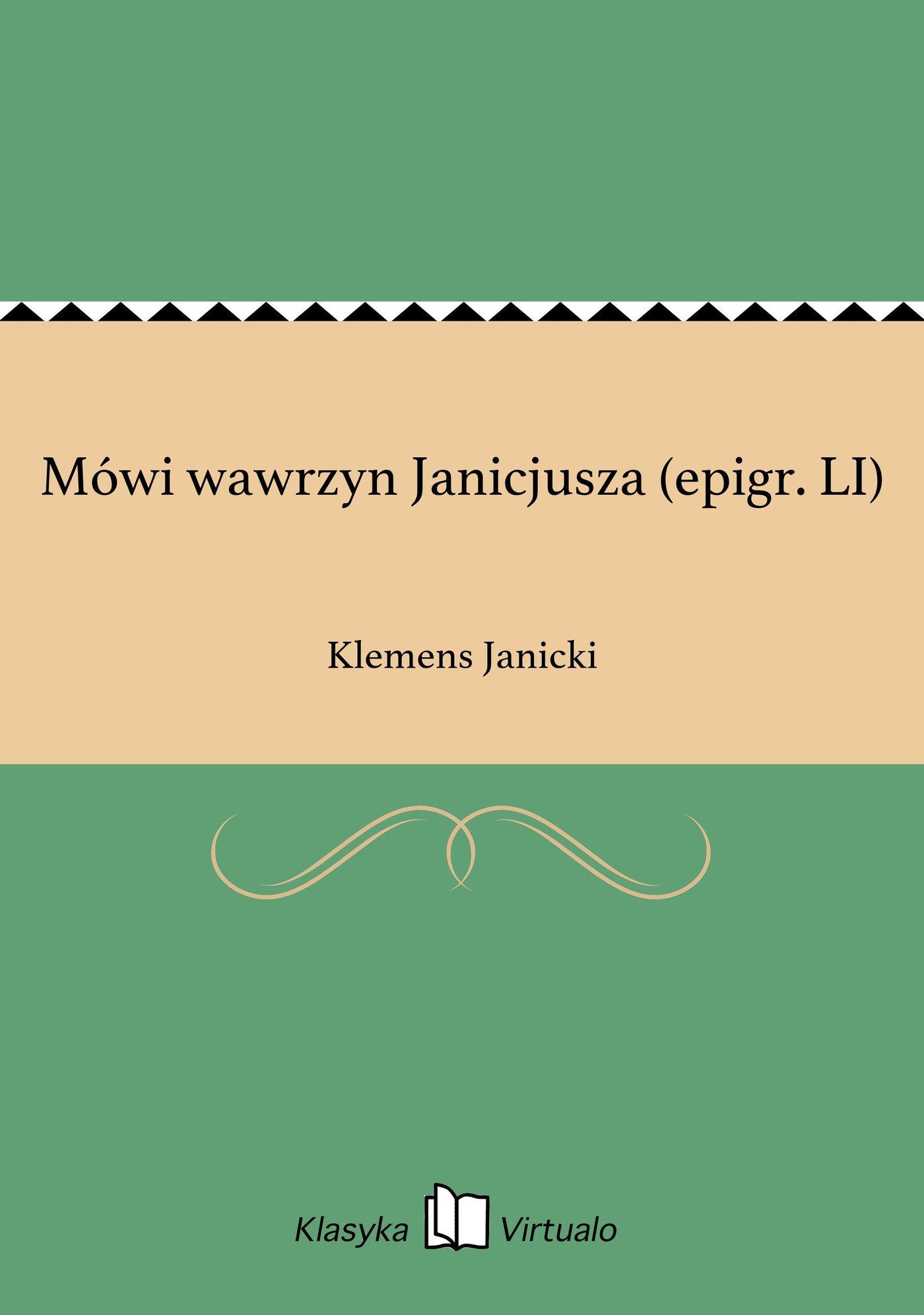 Mówi wawrzyn Janicjusza (epigr. LI) - Ebook (Książka EPUB) do pobrania w formacie EPUB