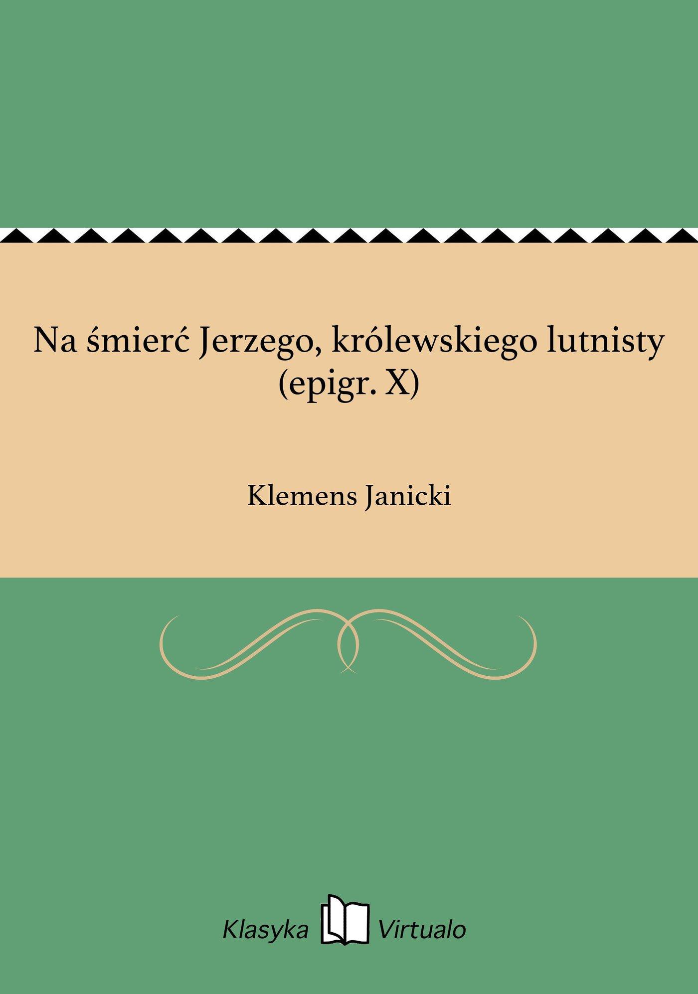 Na śmierć Jerzego, królewskiego lutnisty (epigr. X) - Ebook (Książka EPUB) do pobrania w formacie EPUB