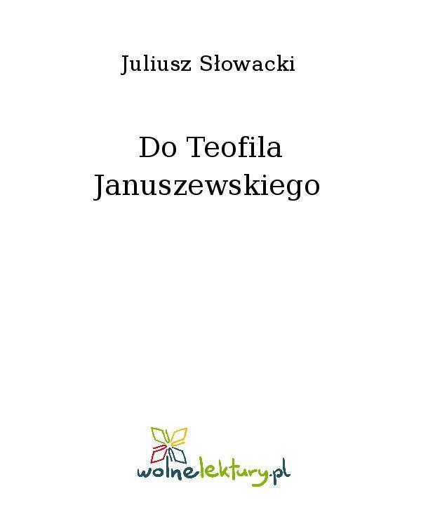 Do Teofila Januszewskiego - Ebook (Książka EPUB) do pobrania w formacie EPUB