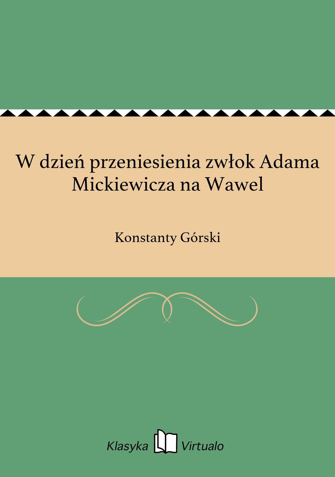 W dzień przeniesienia zwłok Adama Mickiewicza na Wawel - Ebook (Książka EPUB) do pobrania w formacie EPUB