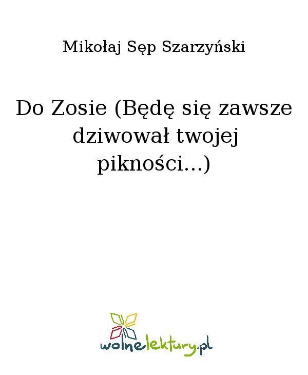 Do Zosie (Będę się zawsze dziwował twojej pikności...) - Ebook (Książka EPUB) do pobrania w formacie EPUB