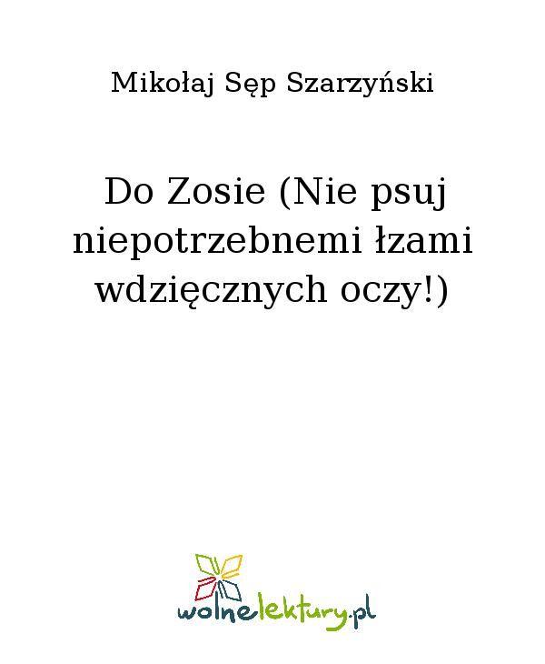 Do Zosie (Nie psuj niepotrzebnemi łzami wdzięcznych oczy!) - Ebook (Książka EPUB) do pobrania w formacie EPUB