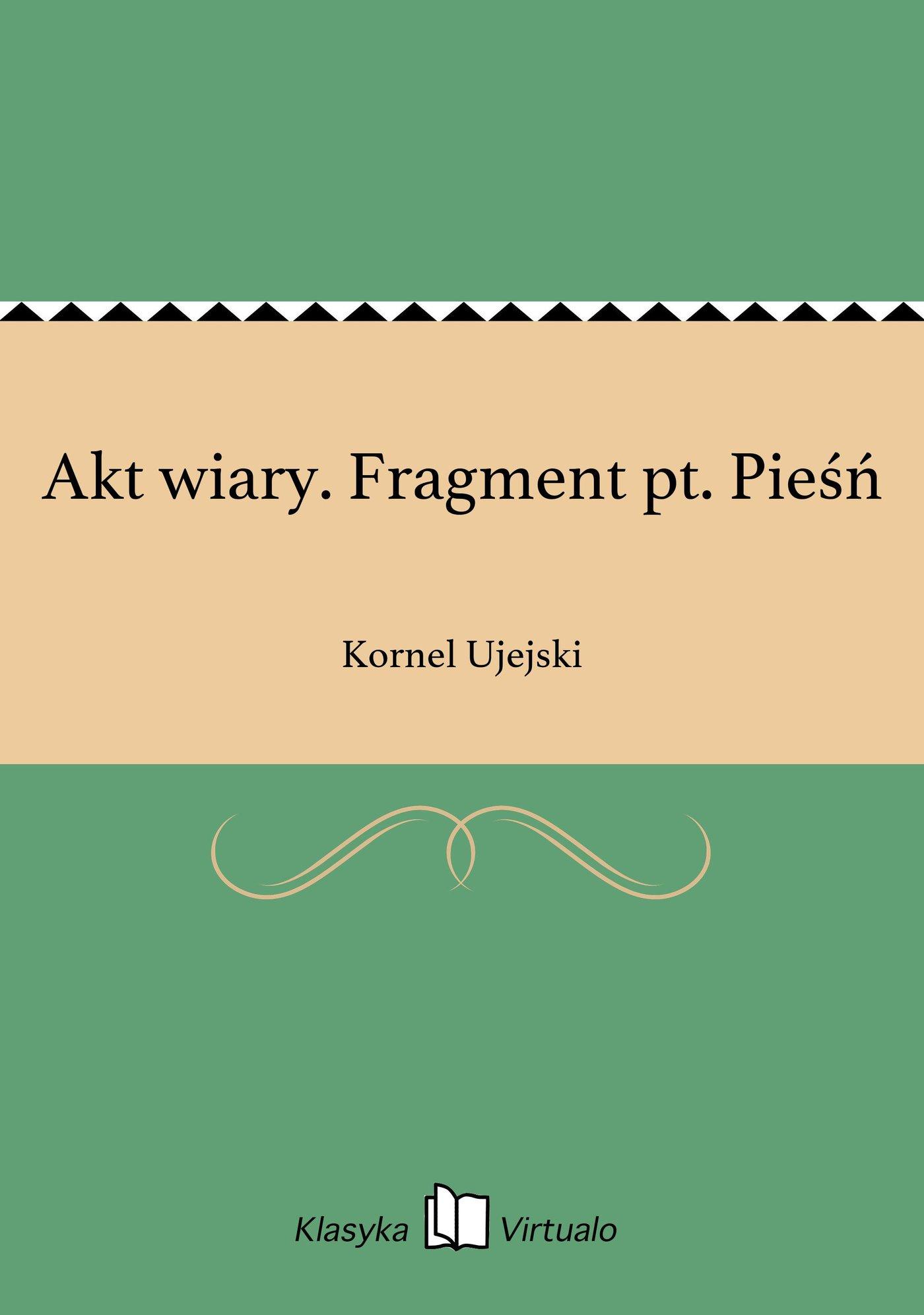 Akt wiary. Fragment pt. Pieśń - Ebook (Książka EPUB) do pobrania w formacie EPUB