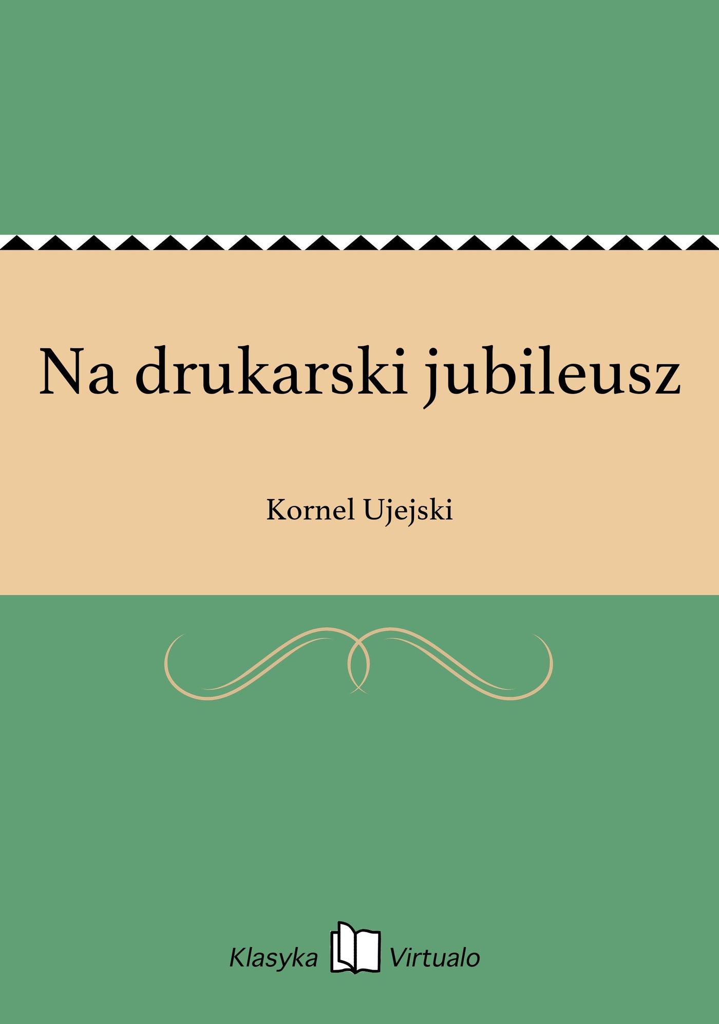 Na drukarski jubileusz - Ebook (Książka EPUB) do pobrania w formacie EPUB