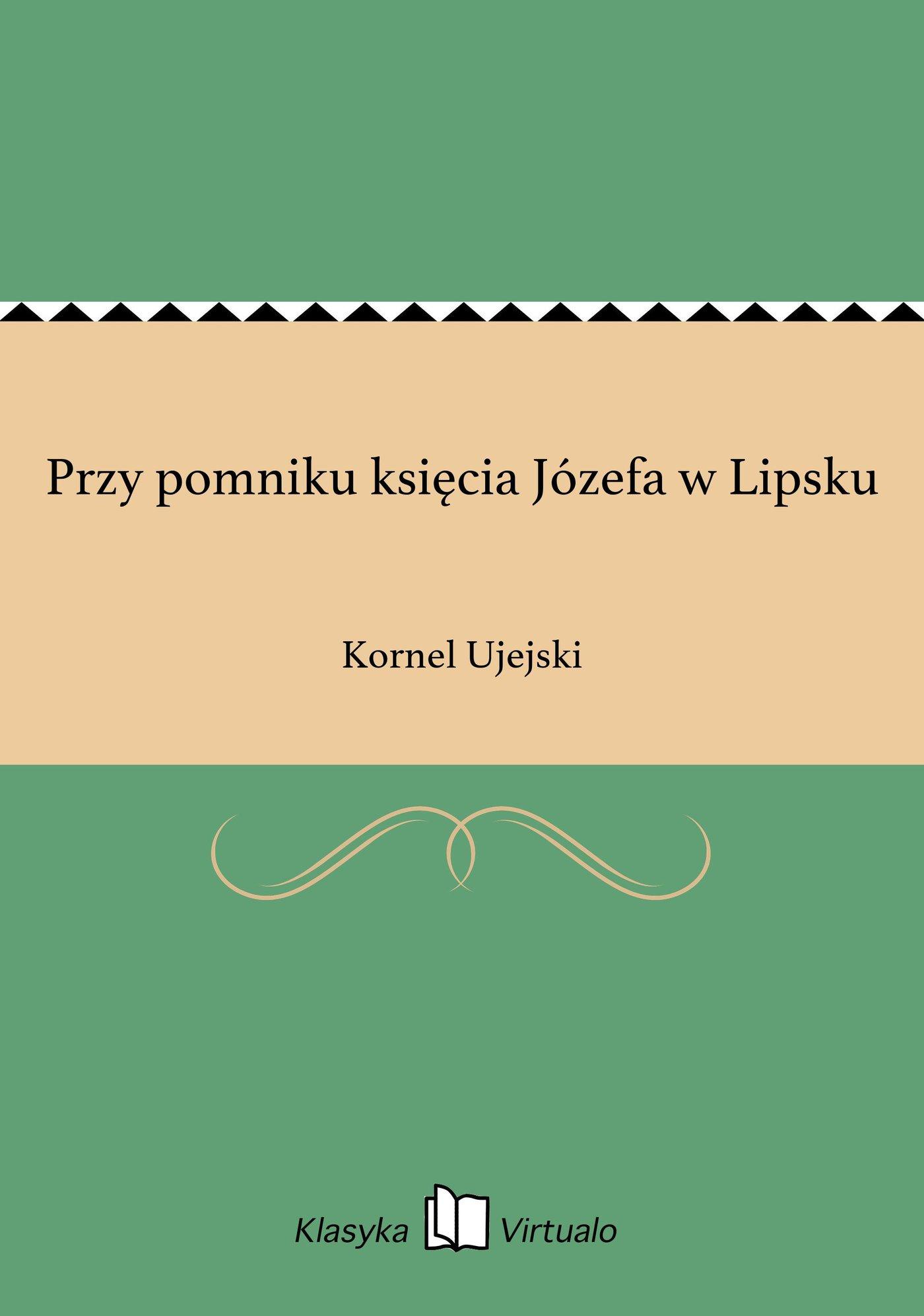 Przy pomniku księcia Józefa w Lipsku - Ebook (Książka EPUB) do pobrania w formacie EPUB