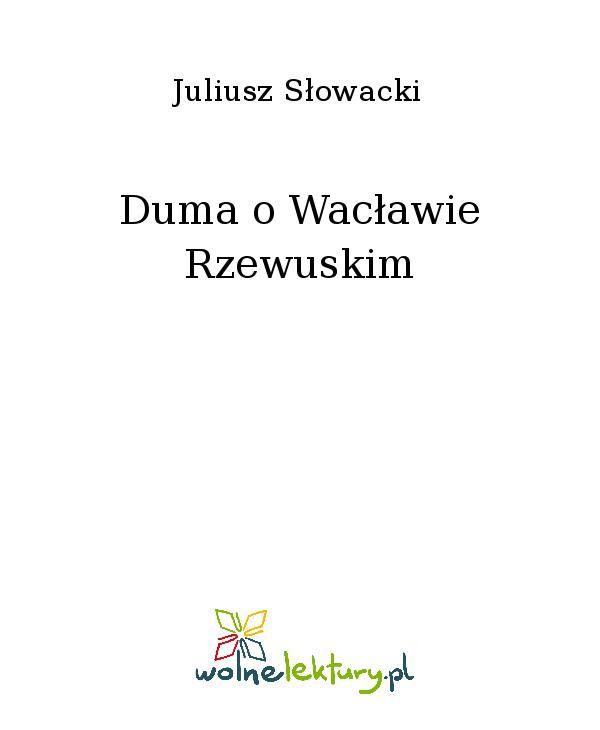 Duma o Wacławie Rzewuskim - Ebook (Książka EPUB) do pobrania w formacie EPUB