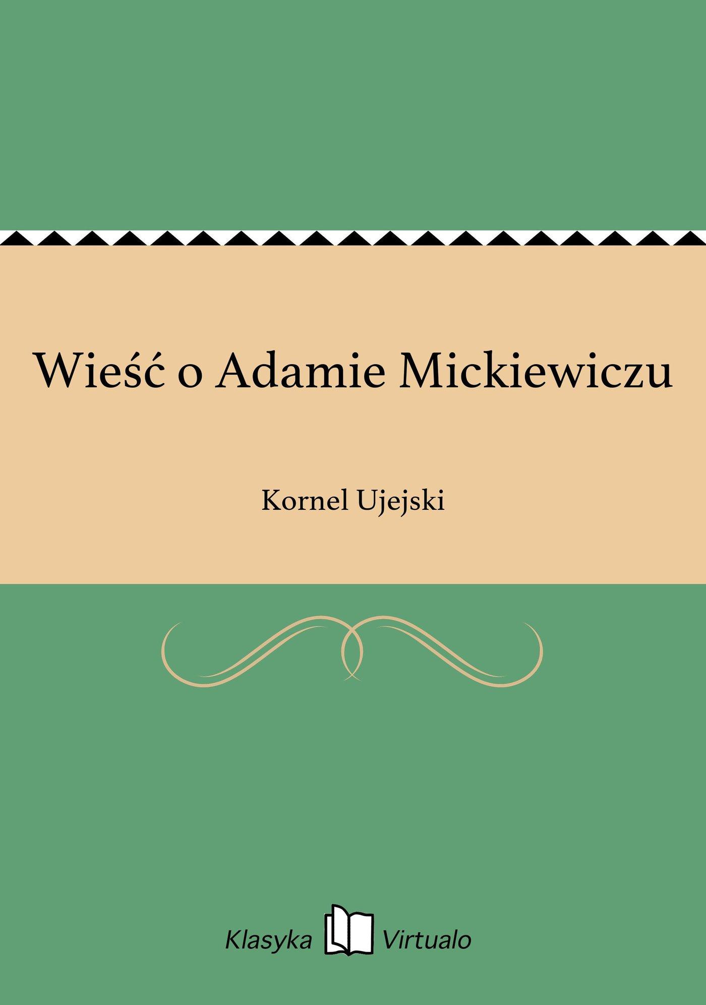 Wieść o Adamie Mickiewiczu - Ebook (Książka EPUB) do pobrania w formacie EPUB