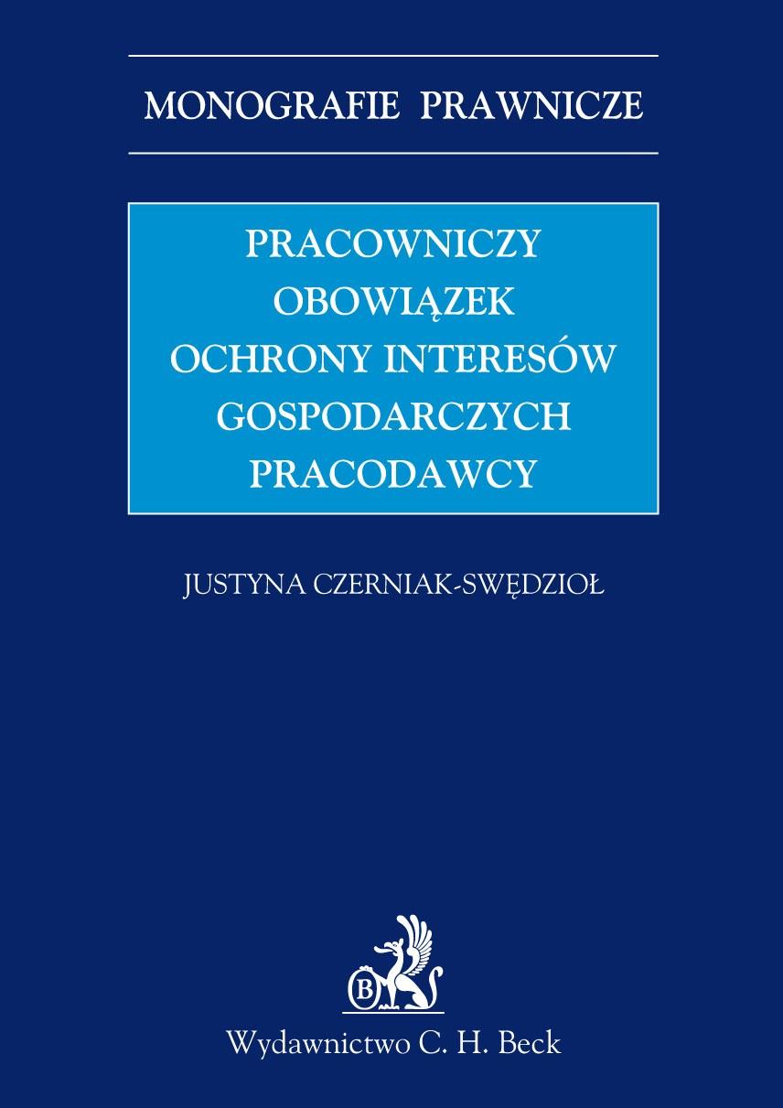 Pracowniczy obowiązek ochrony interesów gospodarczych pracodawcy - Ebook (Książka PDF) do pobrania w formacie PDF