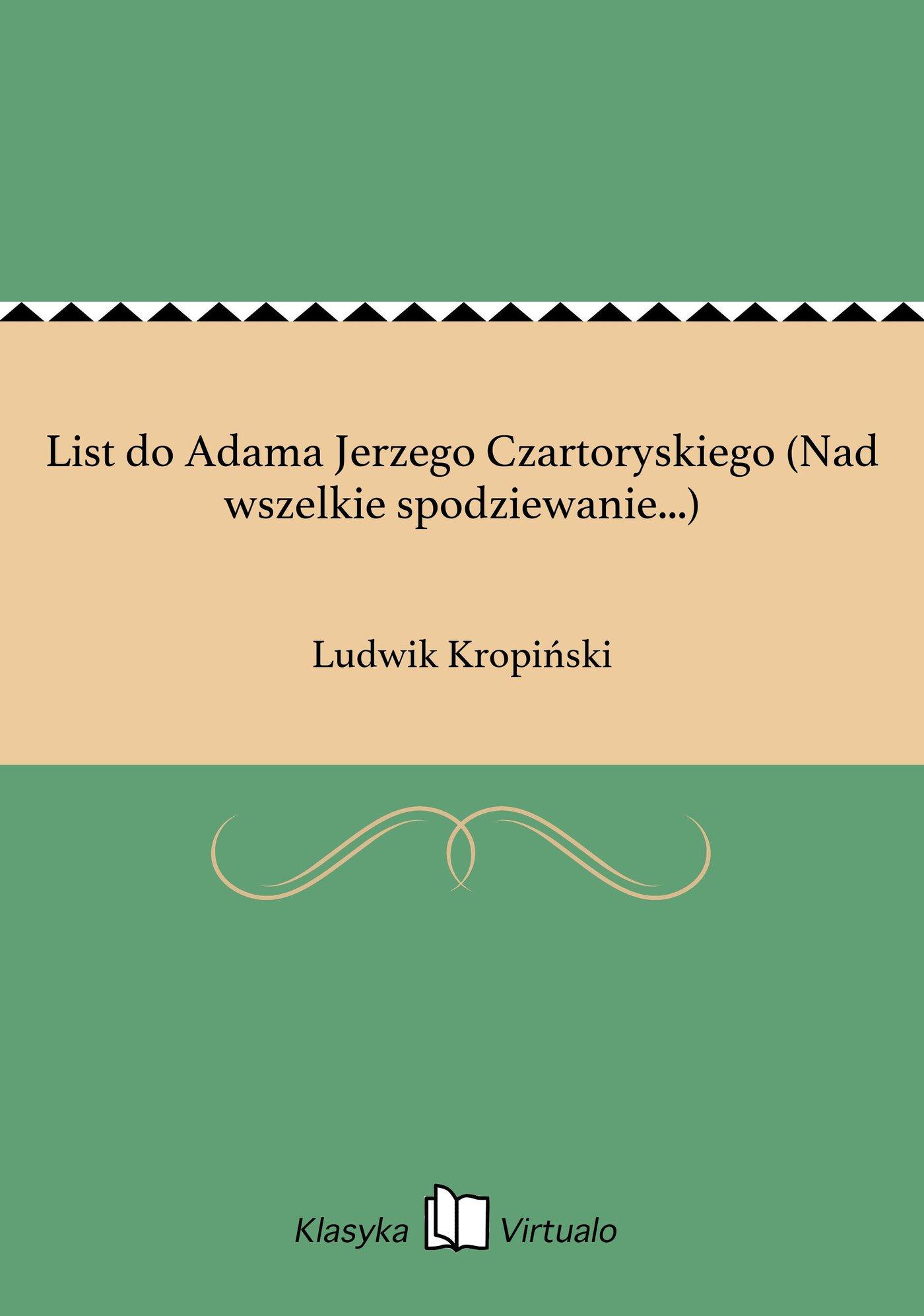 List do Adama Jerzego Czartoryskiego (Nad wszelkie spodziewanie...) - Ebook (Książka EPUB) do pobrania w formacie EPUB