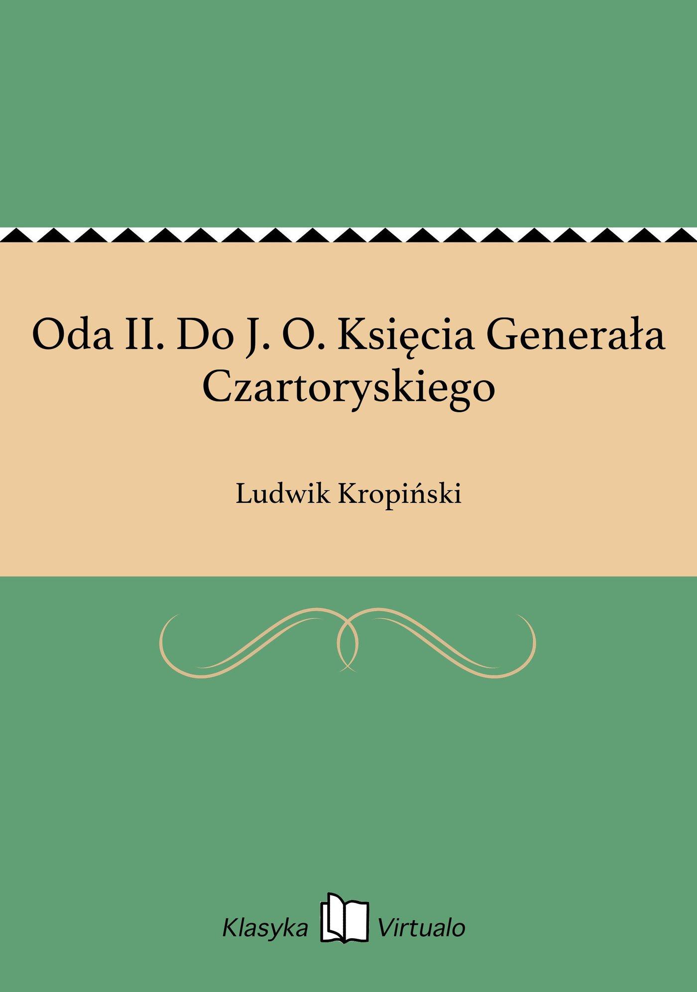 Oda II. Do J. O. Księcia Generała Czartoryskiego - Ebook (Książka EPUB) do pobrania w formacie EPUB