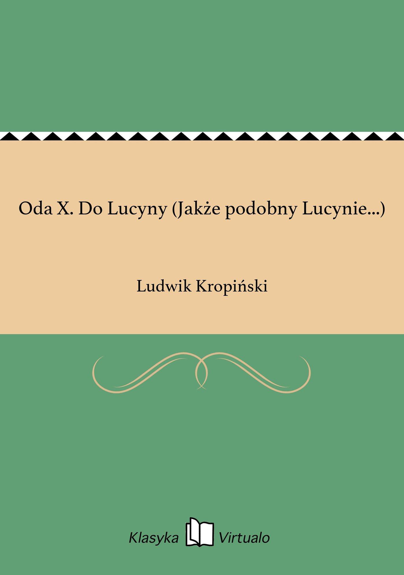 Oda X. Do Lucyny (Jakże podobny Lucynie...) - Ebook (Książka EPUB) do pobrania w formacie EPUB
