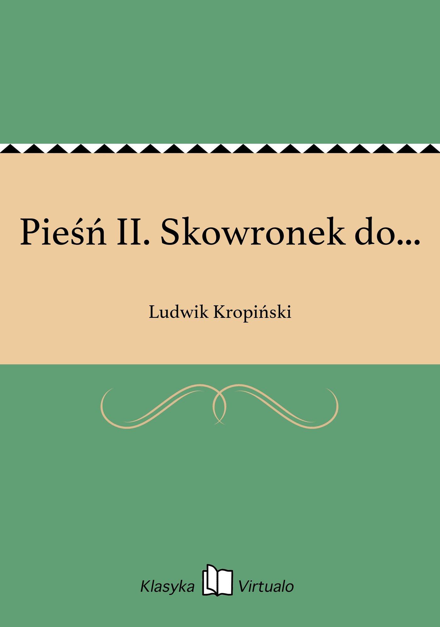 Pieśń II. Skowronek do... - Ebook (Książka EPUB) do pobrania w formacie EPUB