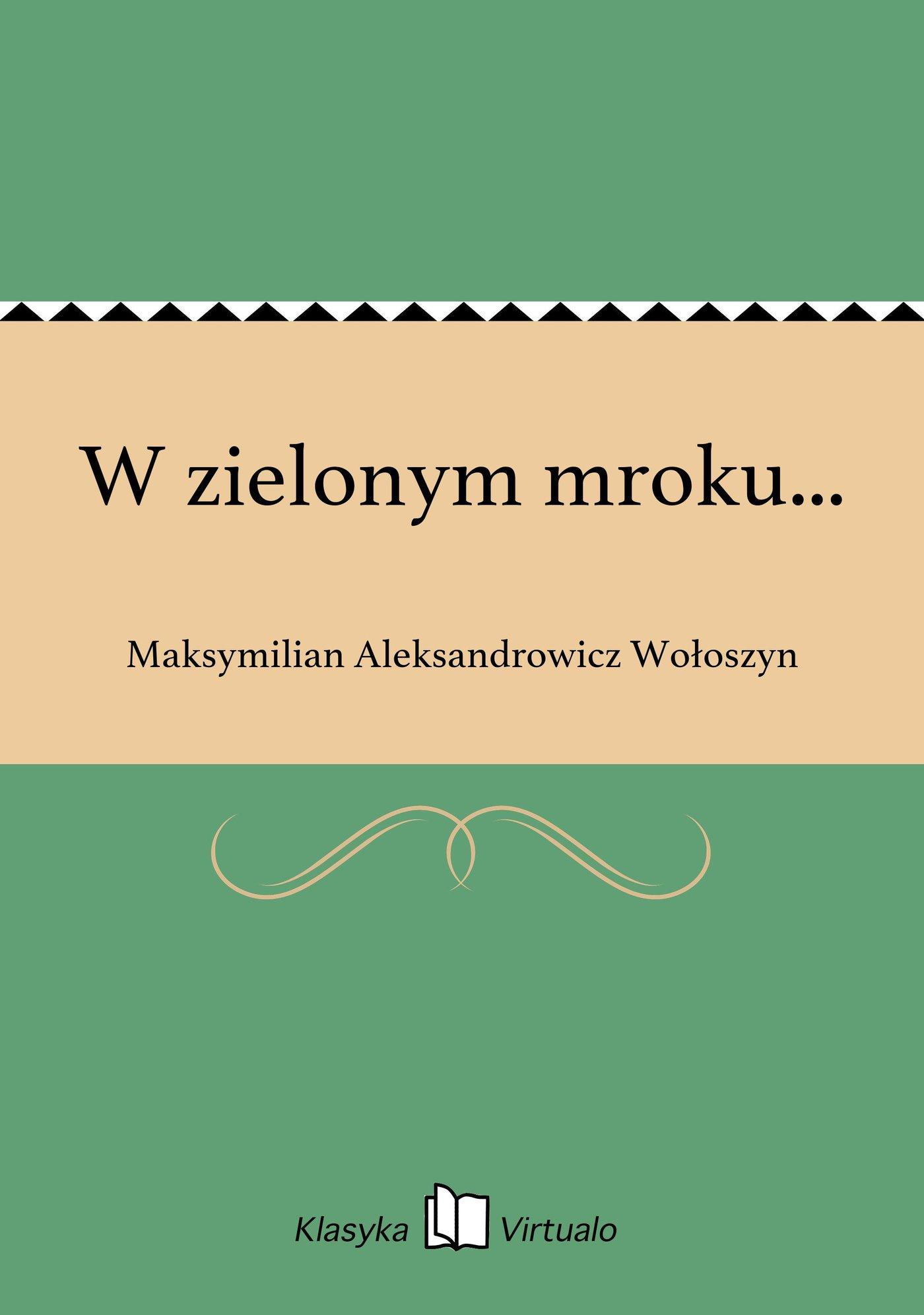 W zielonym mroku... - Ebook (Książka EPUB) do pobrania w formacie EPUB