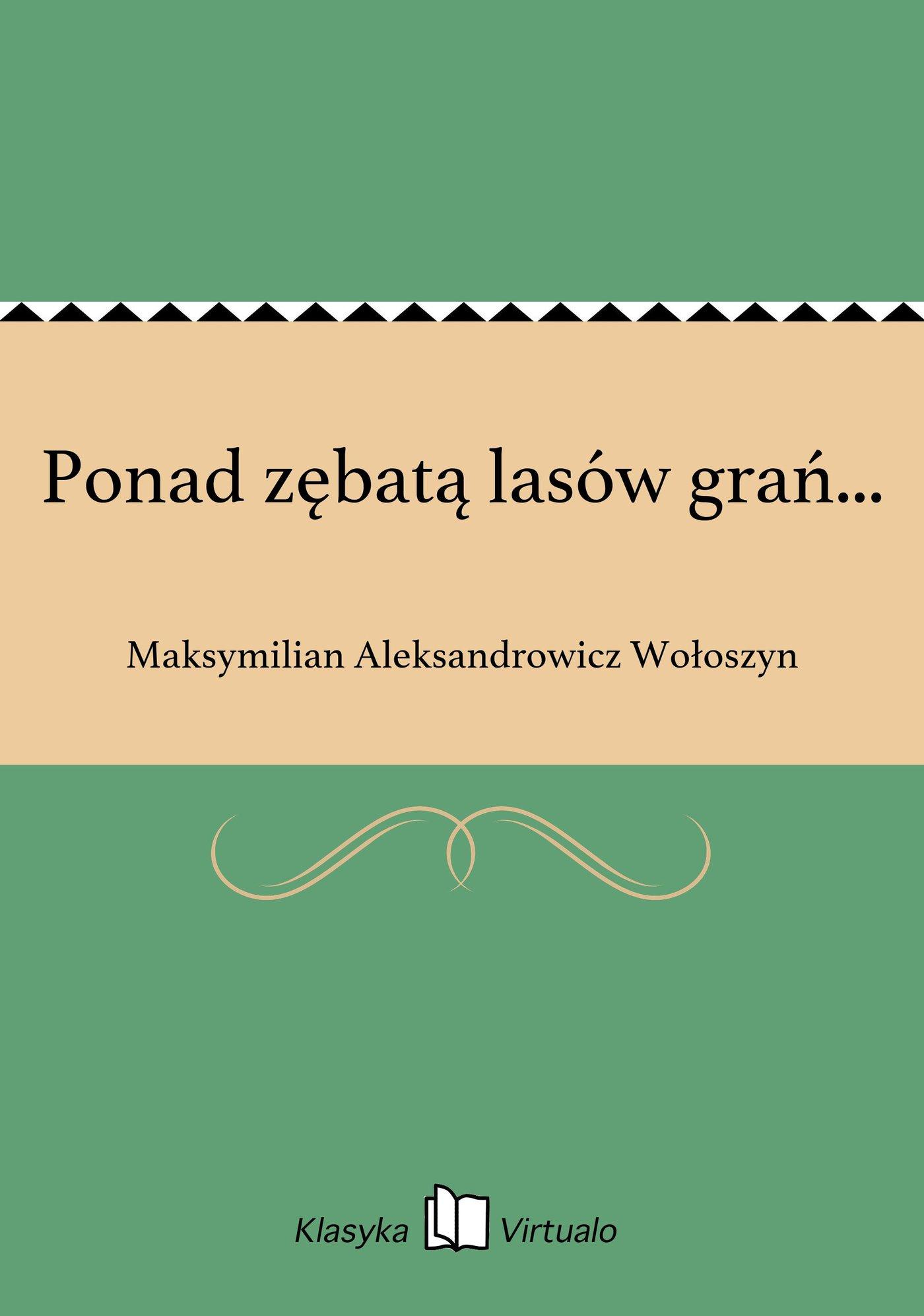 Ponad zębatą lasów grań... - Ebook (Książka EPUB) do pobrania w formacie EPUB