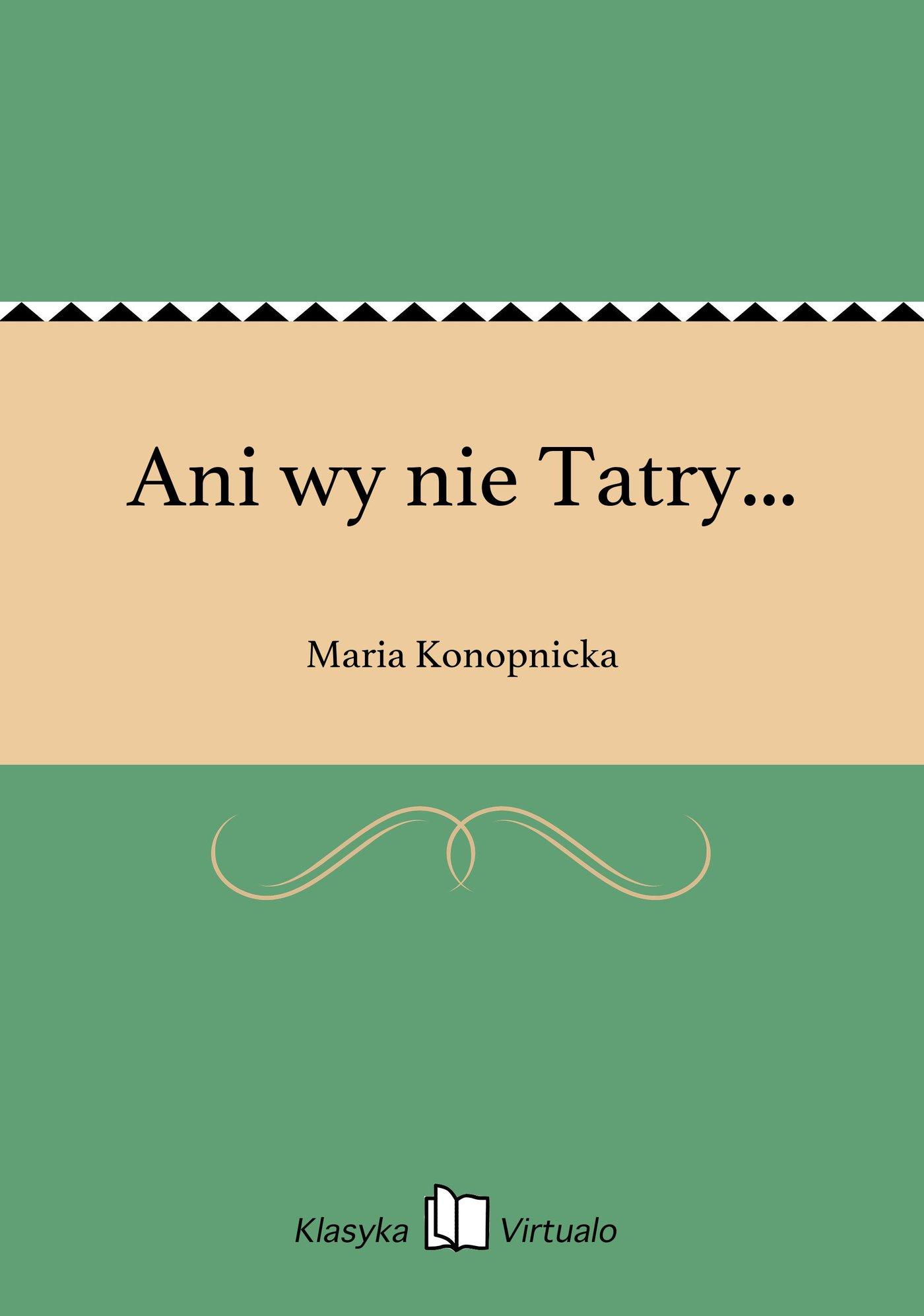 Ani wy nie Tatry... - Ebook (Książka EPUB) do pobrania w formacie EPUB