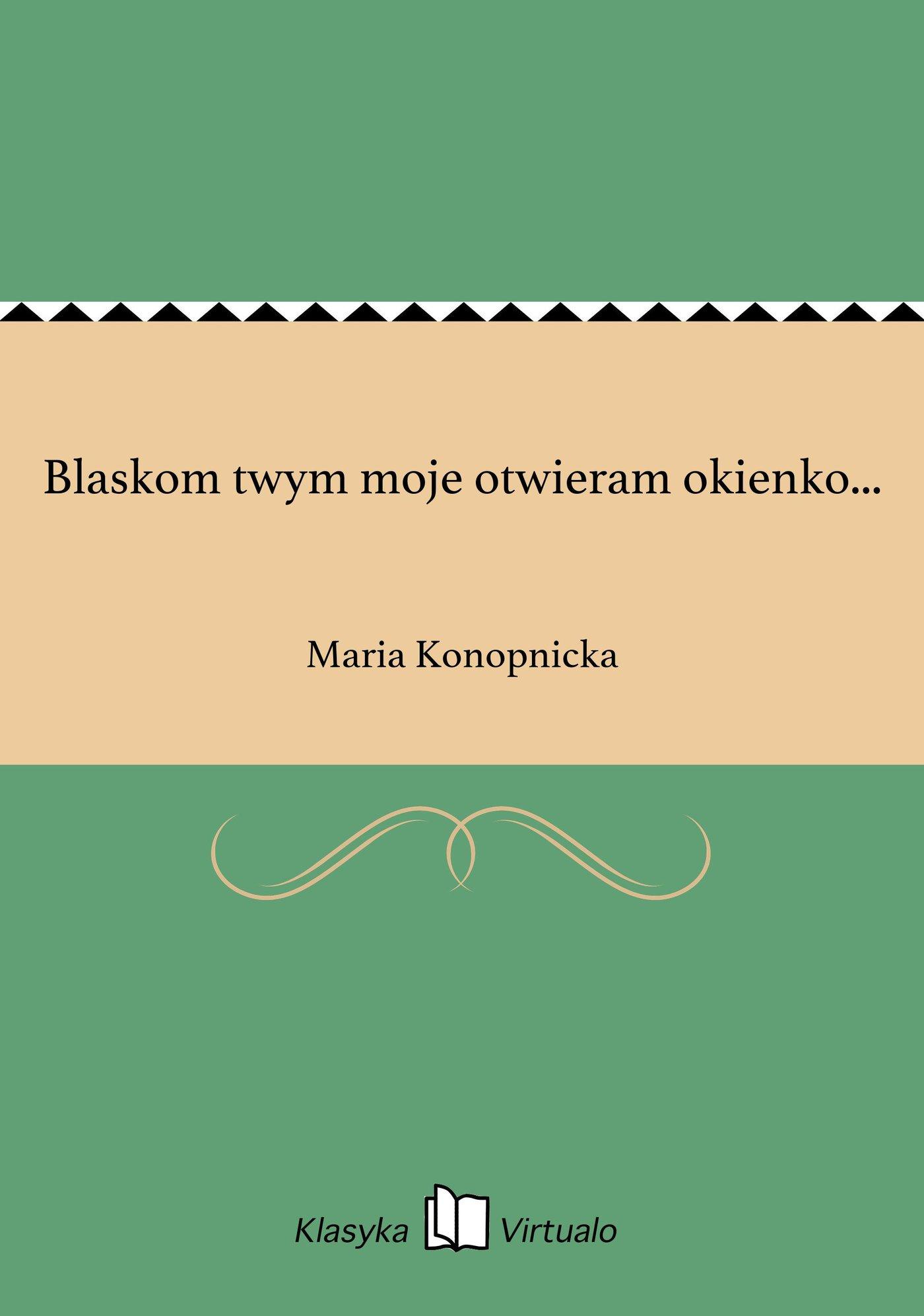 Blaskom twym moje otwieram okienko... - Ebook (Książka EPUB) do pobrania w formacie EPUB