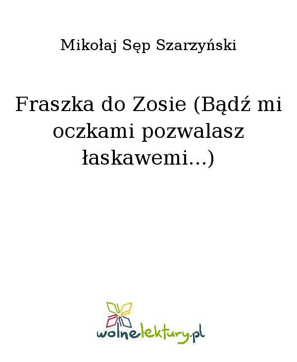 Fraszka do Zosie (Bądź mi oczkami pozwalasz łaskawemi...) - Ebook (Książka EPUB) do pobrania w formacie EPUB
