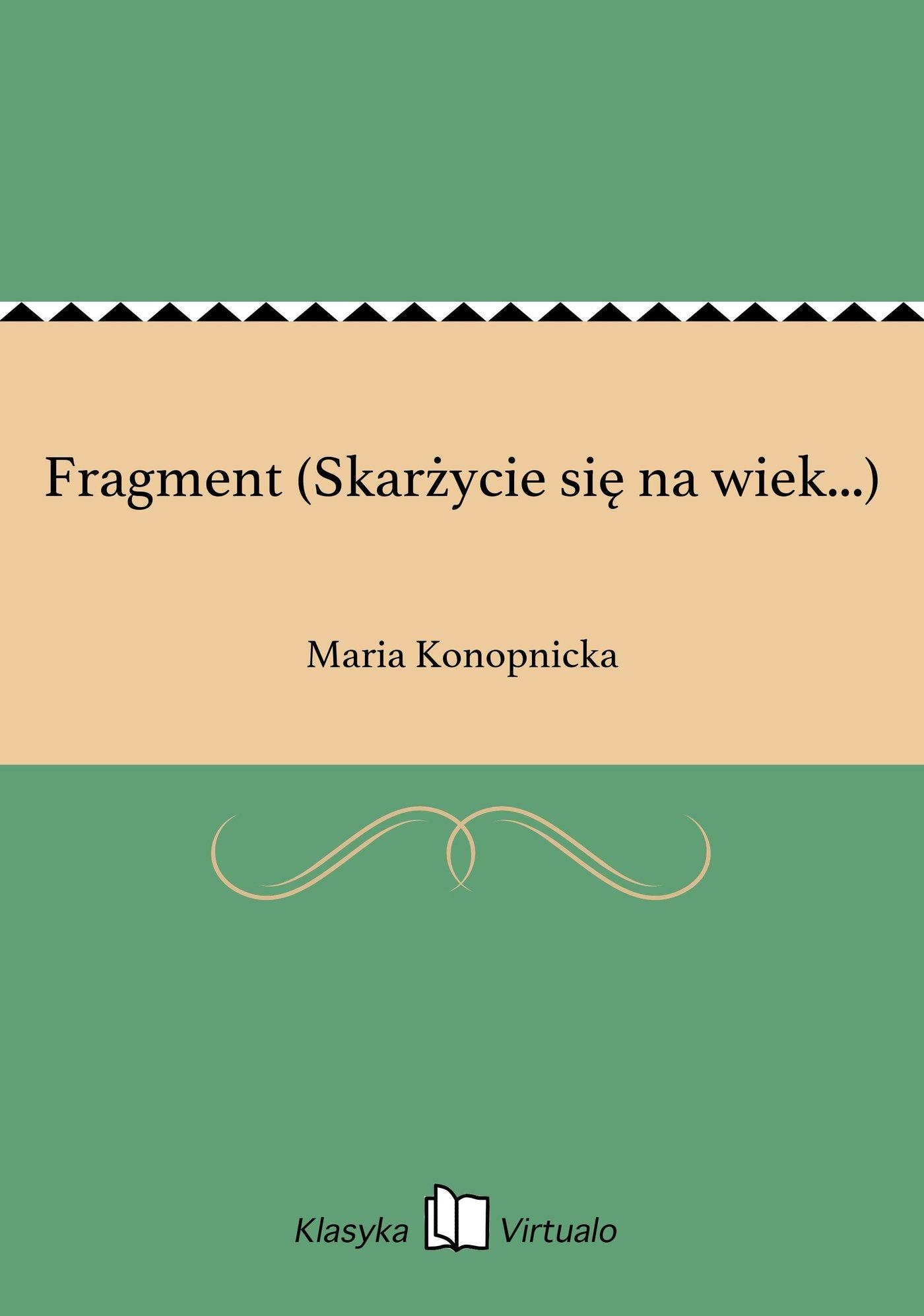 Fragment (Skarżycie się na wiek...) - Ebook (Książka EPUB) do pobrania w formacie EPUB