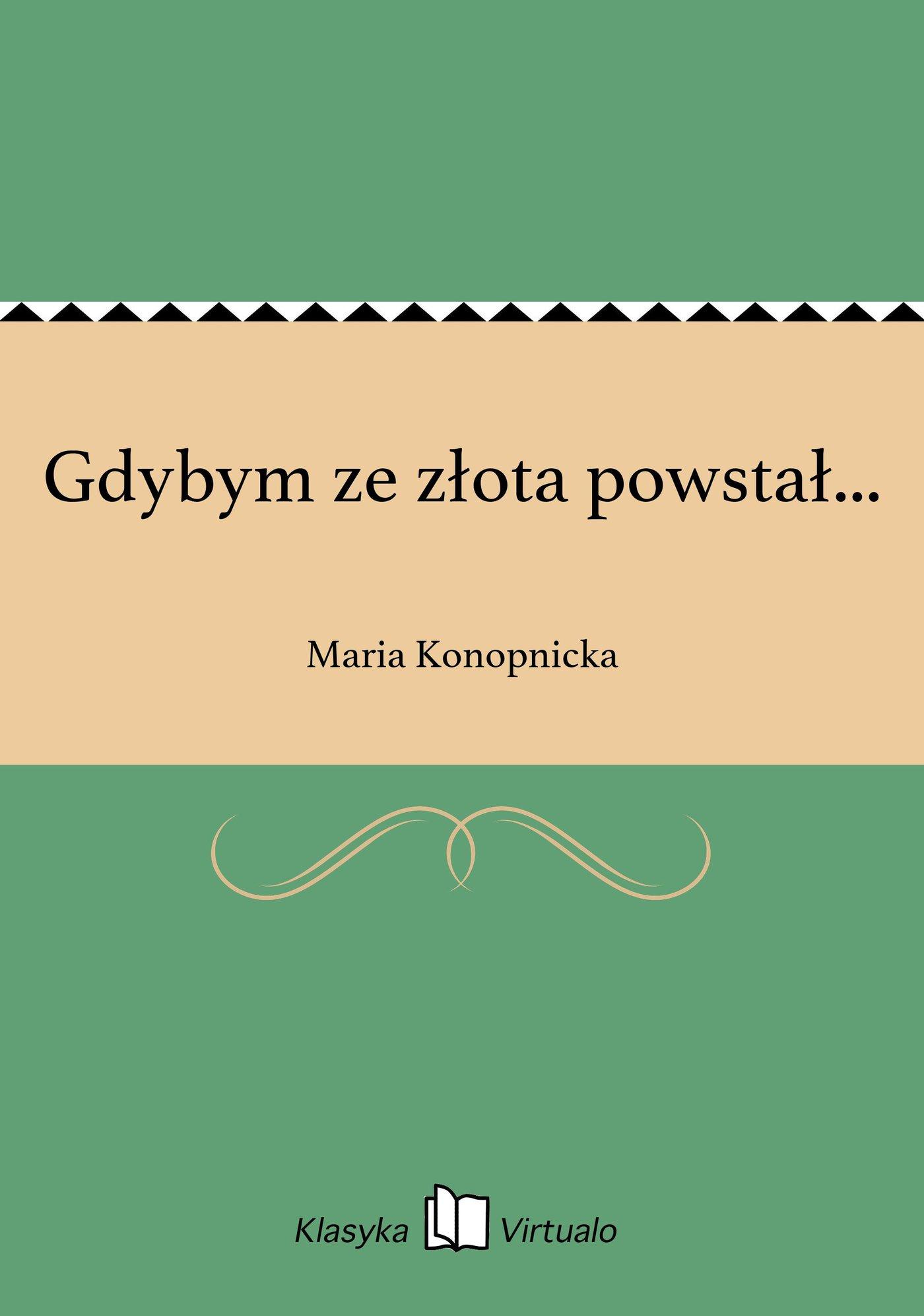 Gdybym ze złota powstał... - Ebook (Książka EPUB) do pobrania w formacie EPUB