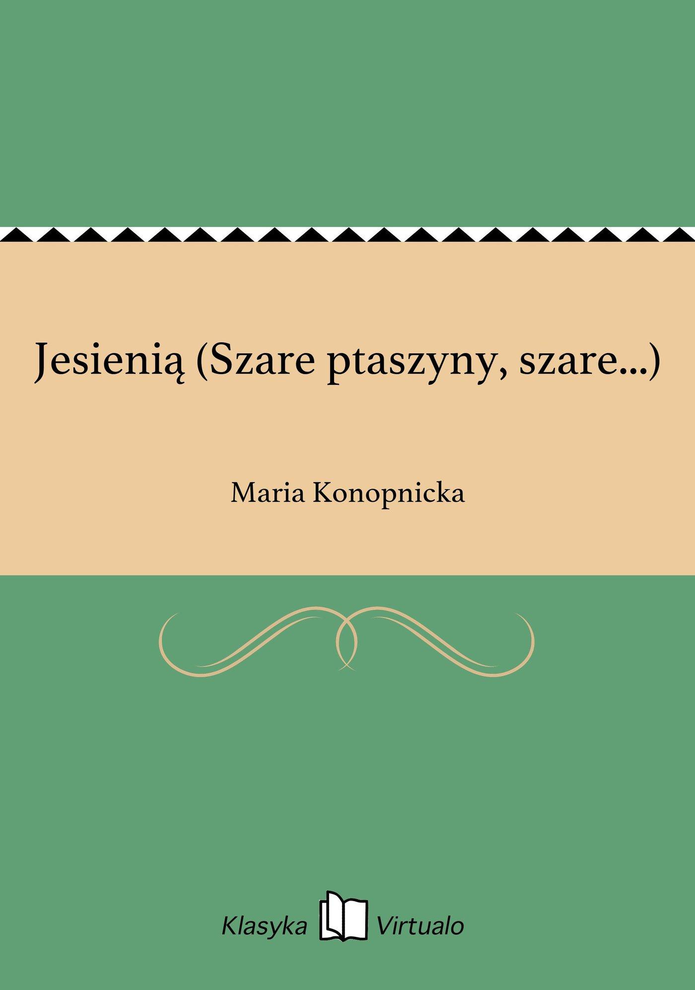 Jesienią (Szare ptaszyny, szare...) - Ebook (Książka EPUB) do pobrania w formacie EPUB