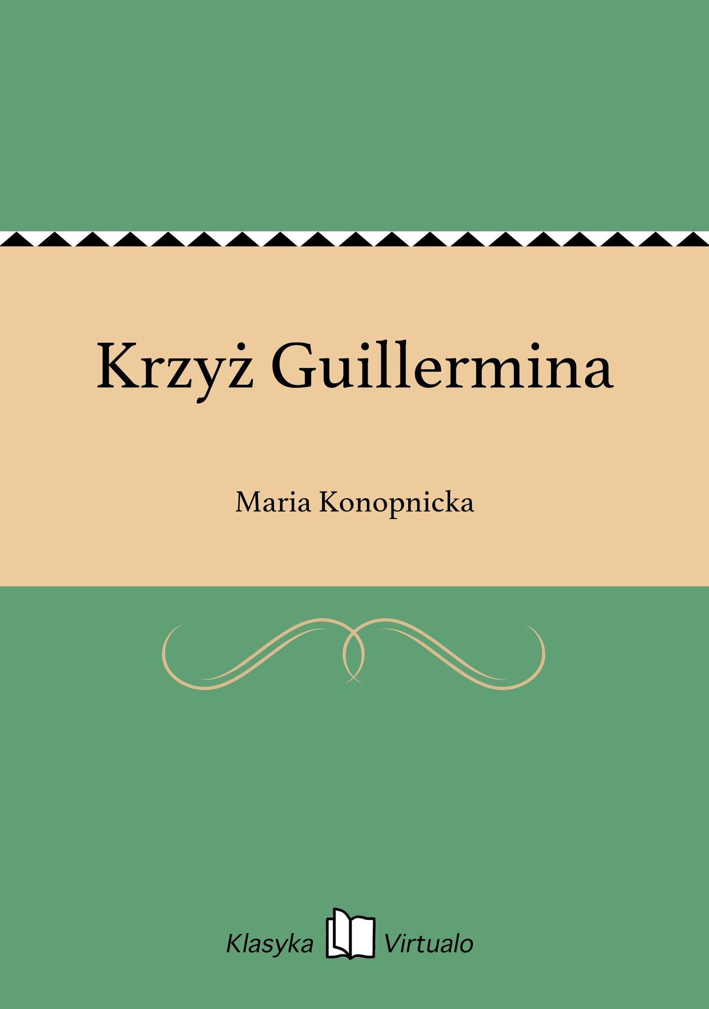 Krzyż Guillermina - Ebook (Książka EPUB) do pobrania w formacie EPUB