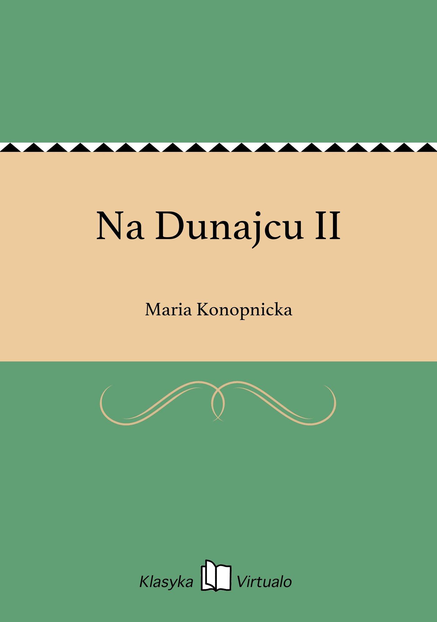 Na Dunajcu II - Ebook (Książka EPUB) do pobrania w formacie EPUB