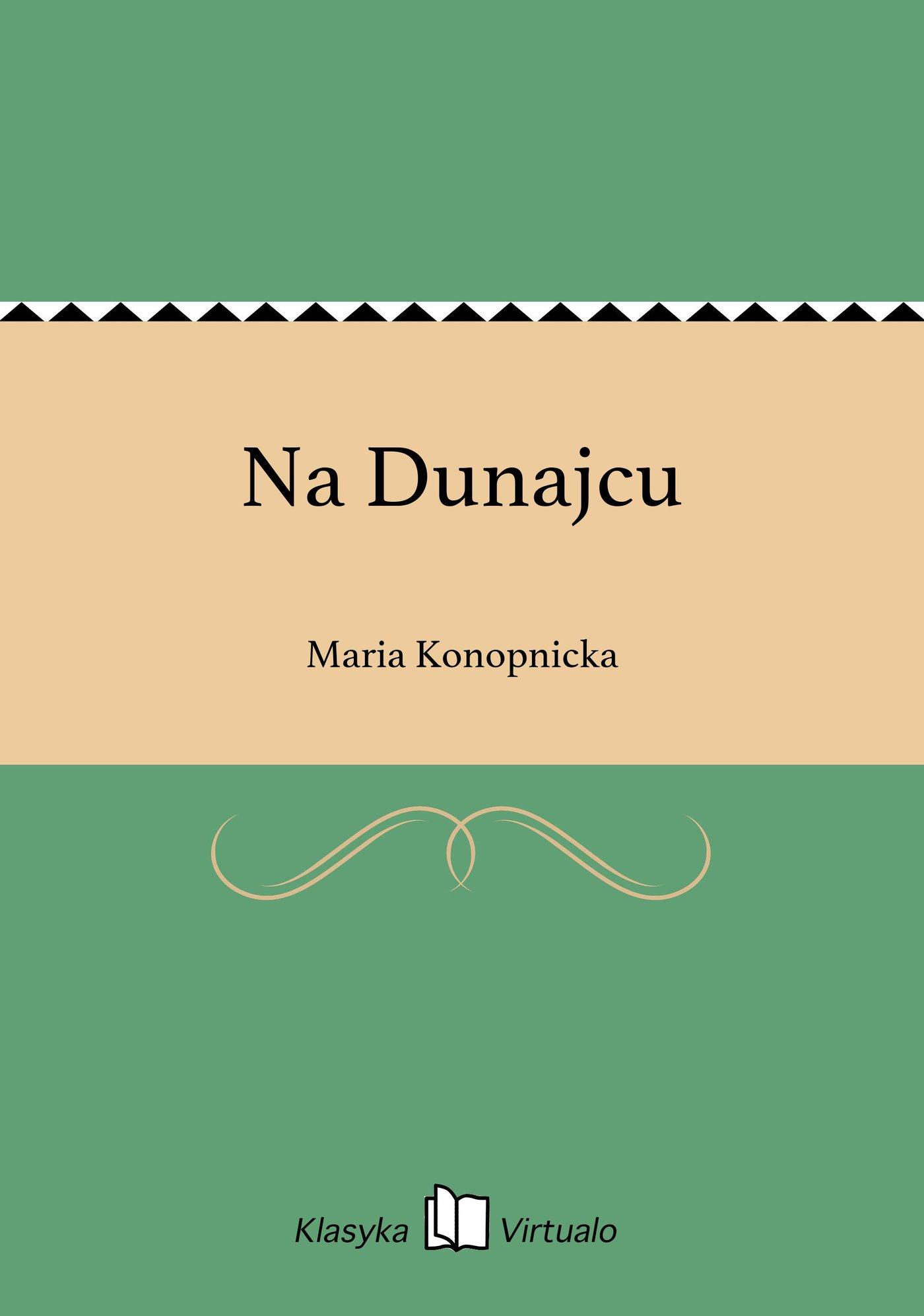 Na Dunajcu - Ebook (Książka EPUB) do pobrania w formacie EPUB