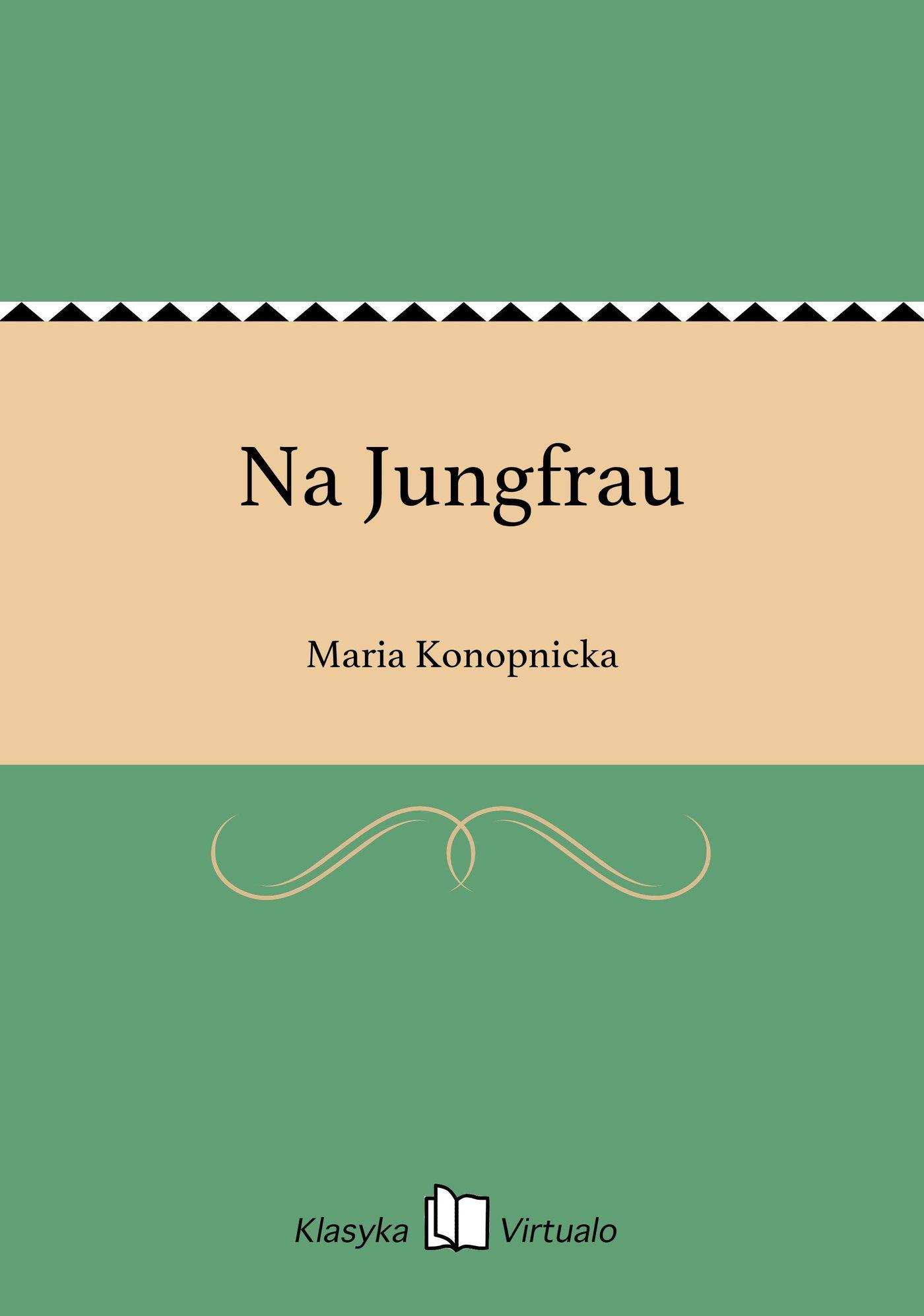 Na Jungfrau - Ebook (Książka EPUB) do pobrania w formacie EPUB