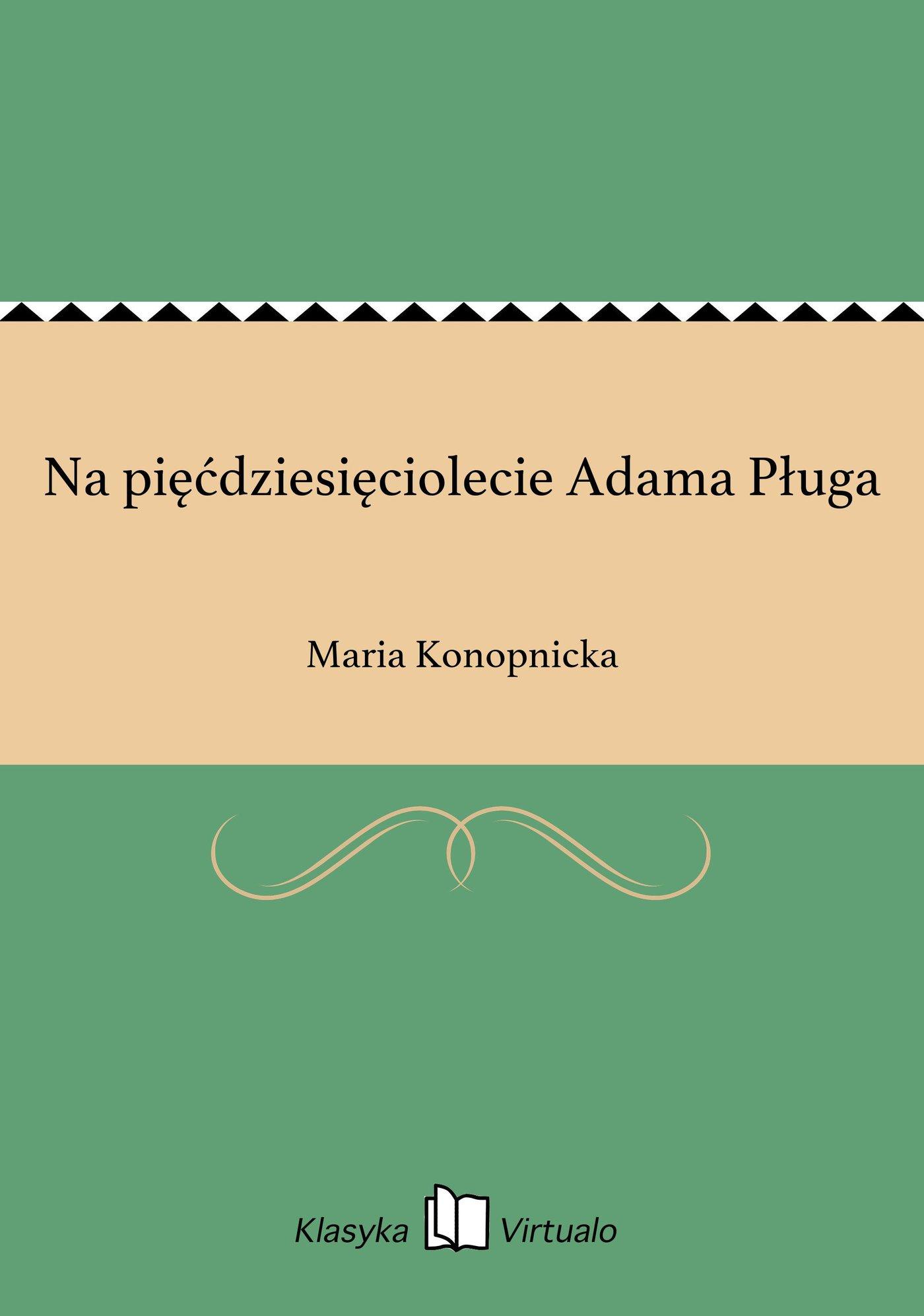 Na pięćdziesięciolecie Adama Pługa - Ebook (Książka EPUB) do pobrania w formacie EPUB