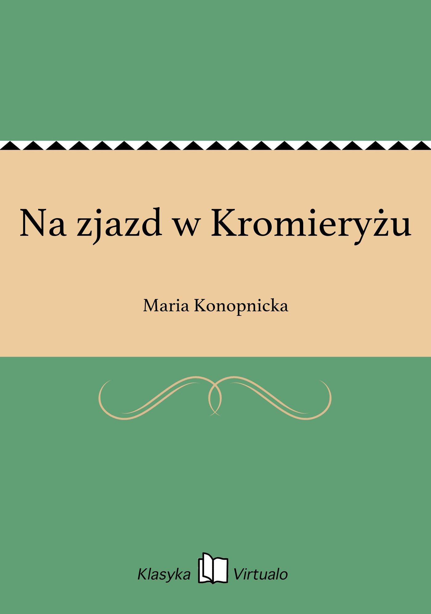 Na zjazd w Kromieryżu - Ebook (Książka EPUB) do pobrania w formacie EPUB