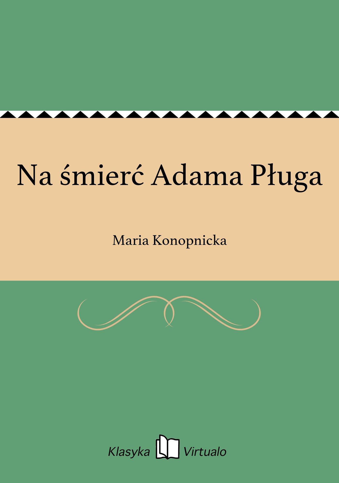 Na śmierć Adama Pługa - Ebook (Książka EPUB) do pobrania w formacie EPUB