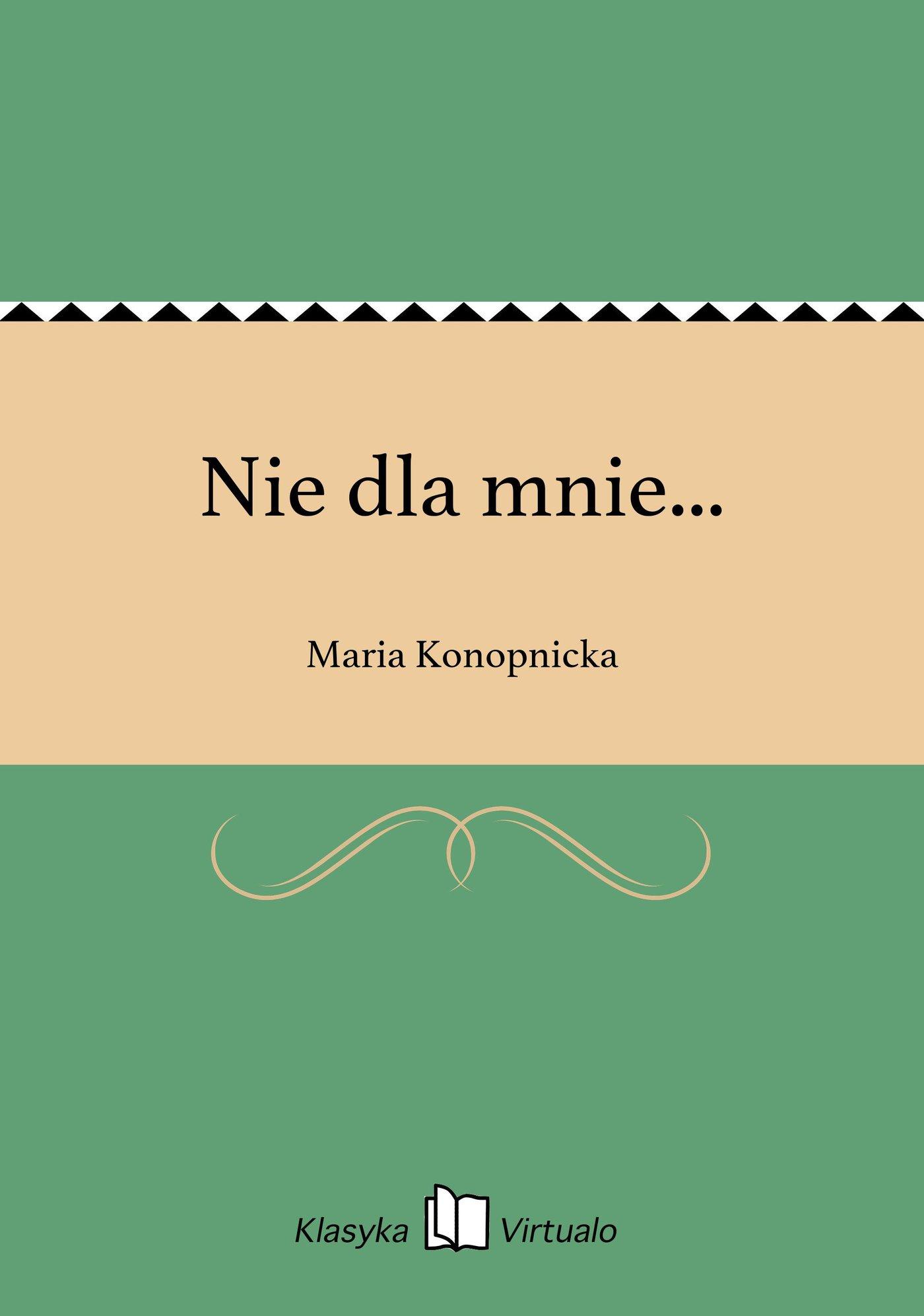 Nie dla mnie... - Ebook (Książka EPUB) do pobrania w formacie EPUB