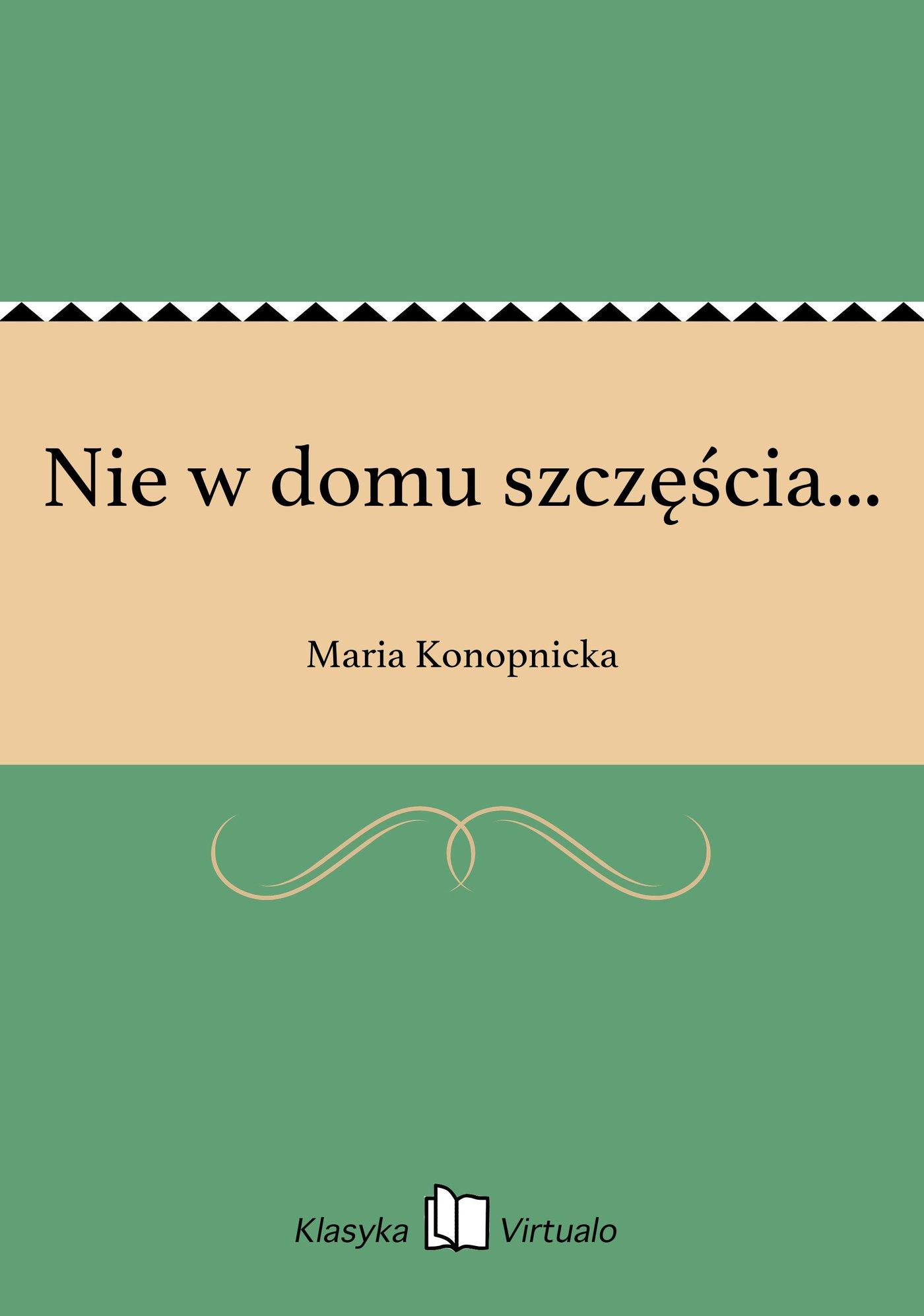 Nie w domu szczęścia... - Ebook (Książka EPUB) do pobrania w formacie EPUB