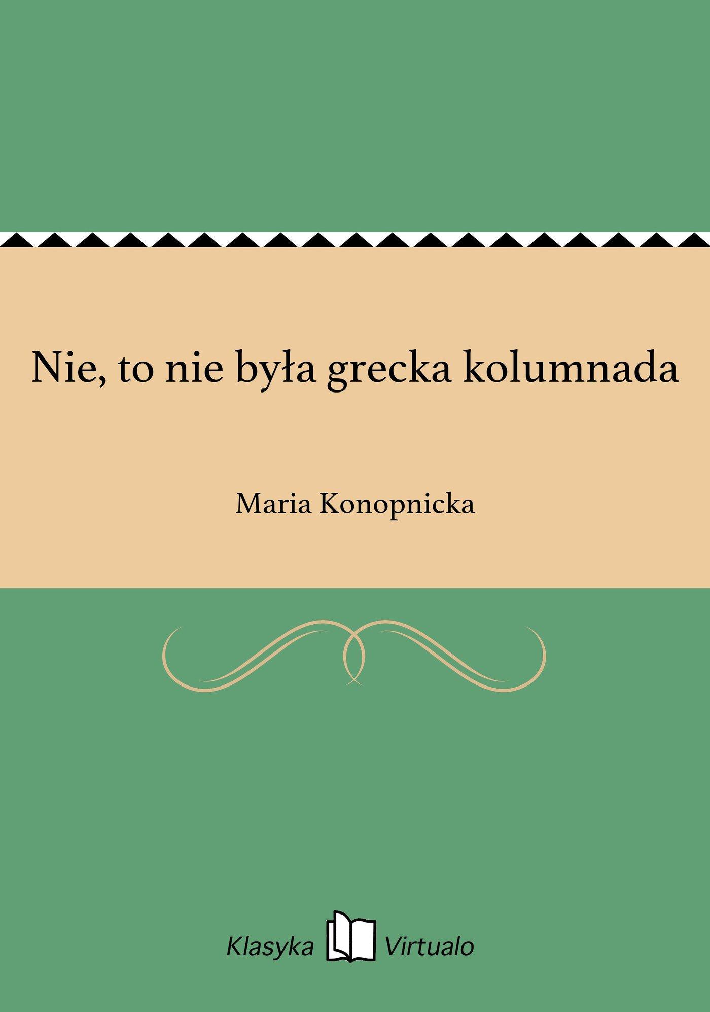 Nie, to nie była grecka kolumnada - Ebook (Książka EPUB) do pobrania w formacie EPUB