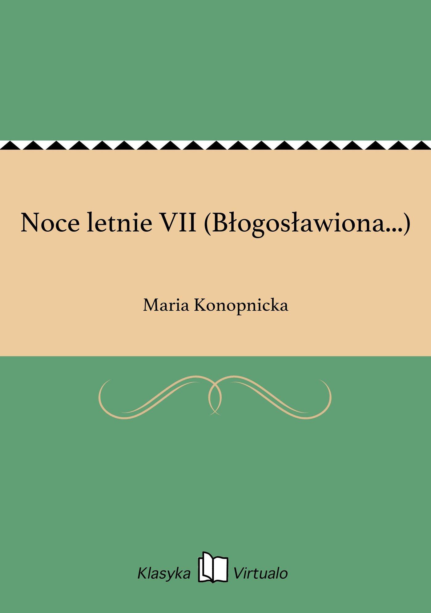 Noce letnie VII (Błogosławiona...) - Ebook (Książka EPUB) do pobrania w formacie EPUB