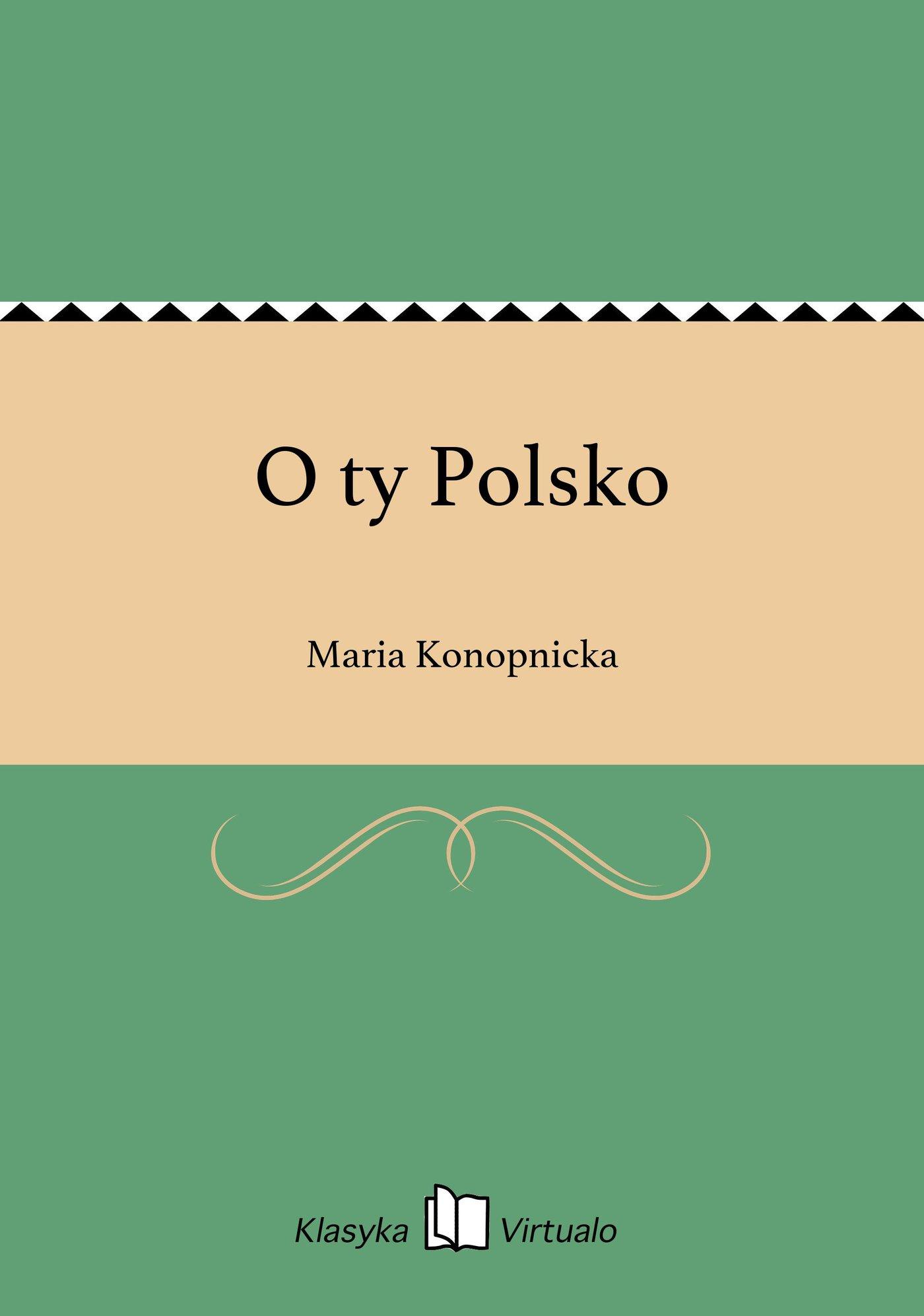 O ty Polsko - Ebook (Książka EPUB) do pobrania w formacie EPUB