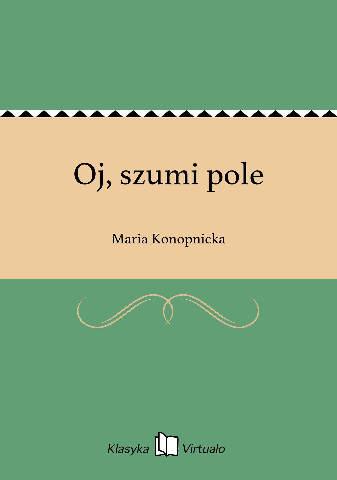Oj, szumi pole - Ebook (Książka EPUB) do pobrania w formacie EPUB