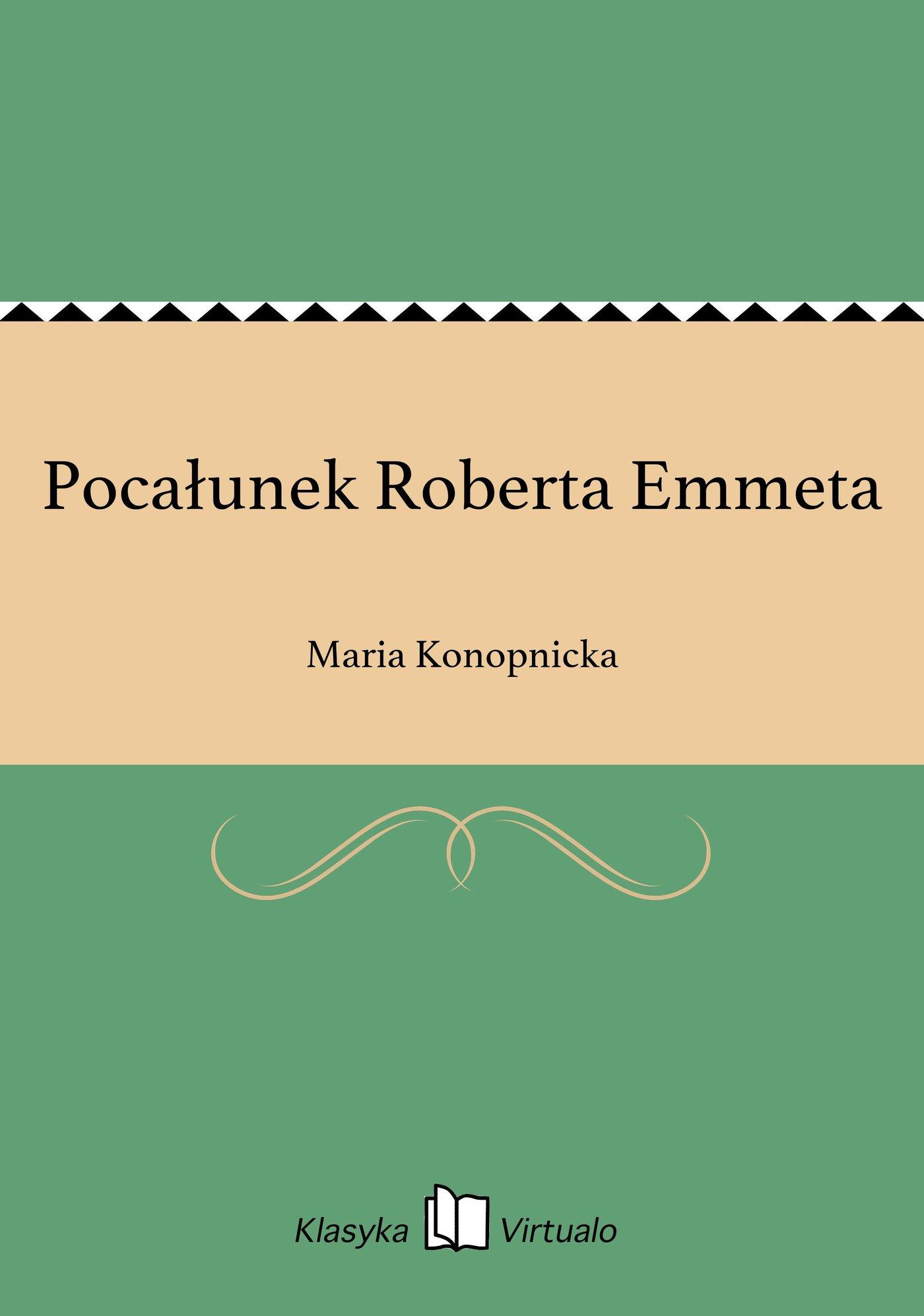 Pocałunek Roberta Emmeta - Ebook (Książka EPUB) do pobrania w formacie EPUB