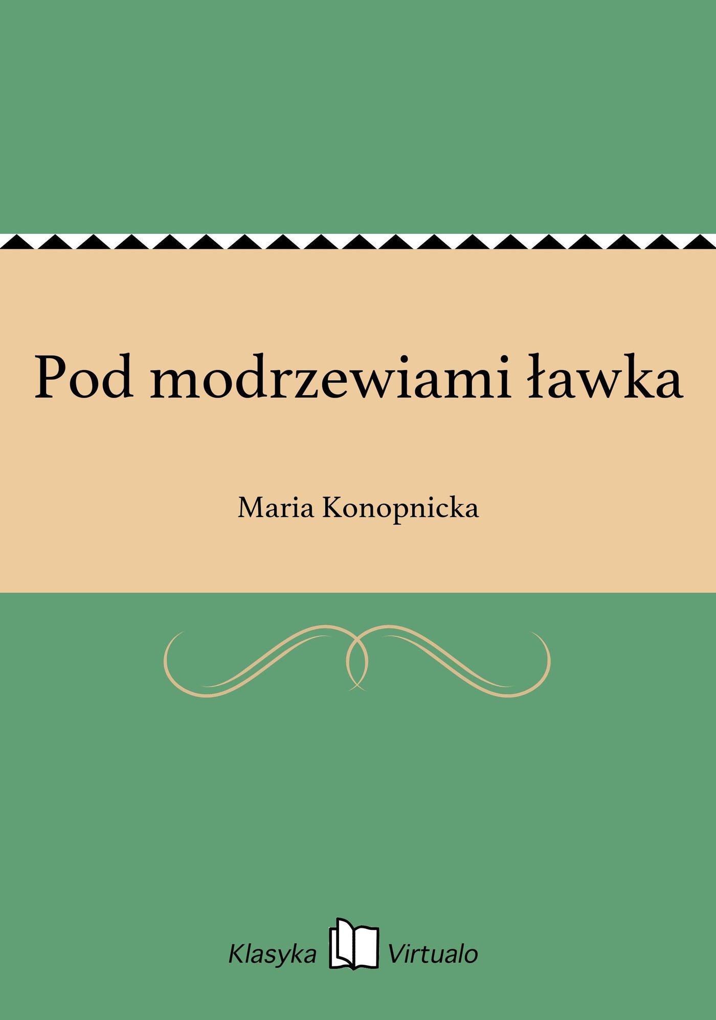 Pod modrzewiami ławka - Ebook (Książka EPUB) do pobrania w formacie EPUB