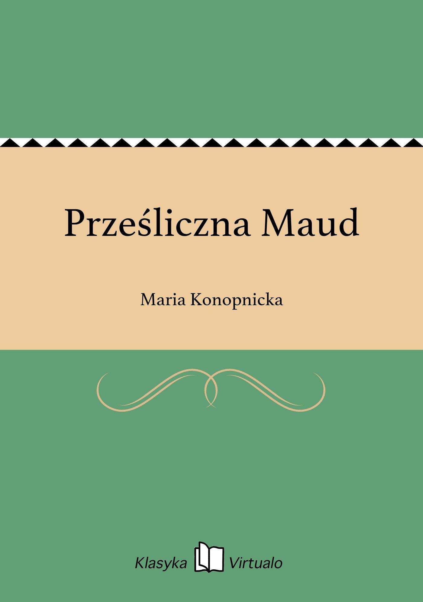 Prześliczna Maud - Ebook (Książka EPUB) do pobrania w formacie EPUB